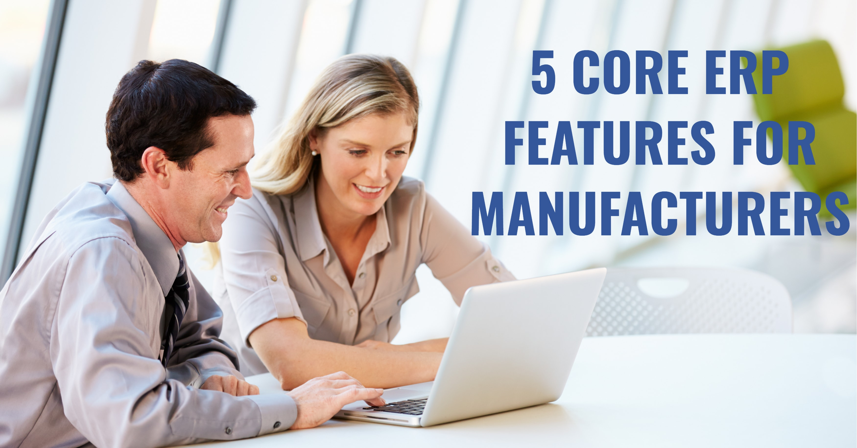 5 Core ERP Features Every Manufacturer Needs