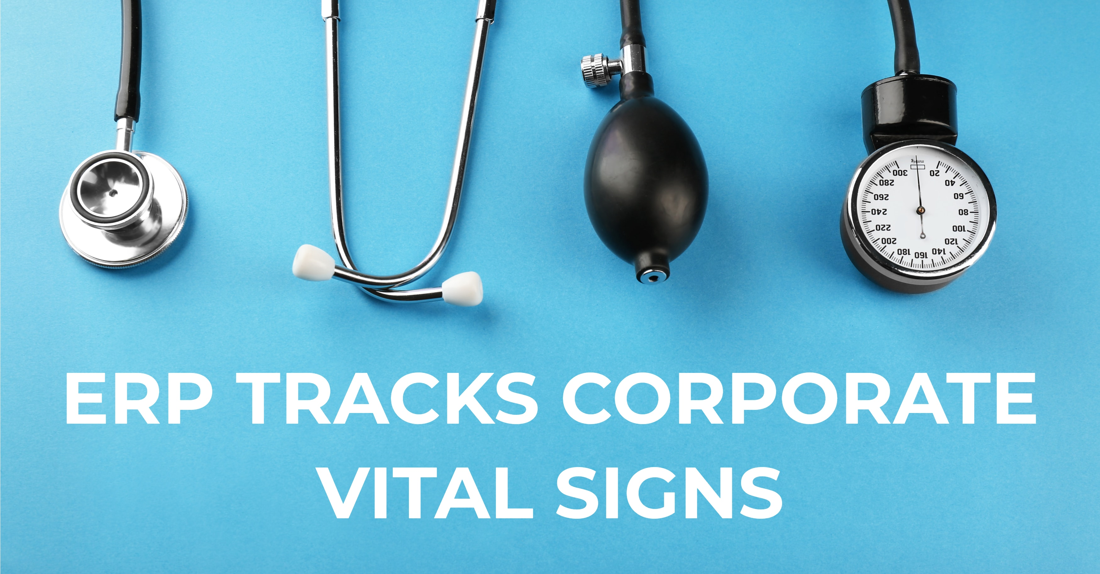 The Doctor Is In: ERP Tracks Corporate Vital Signs