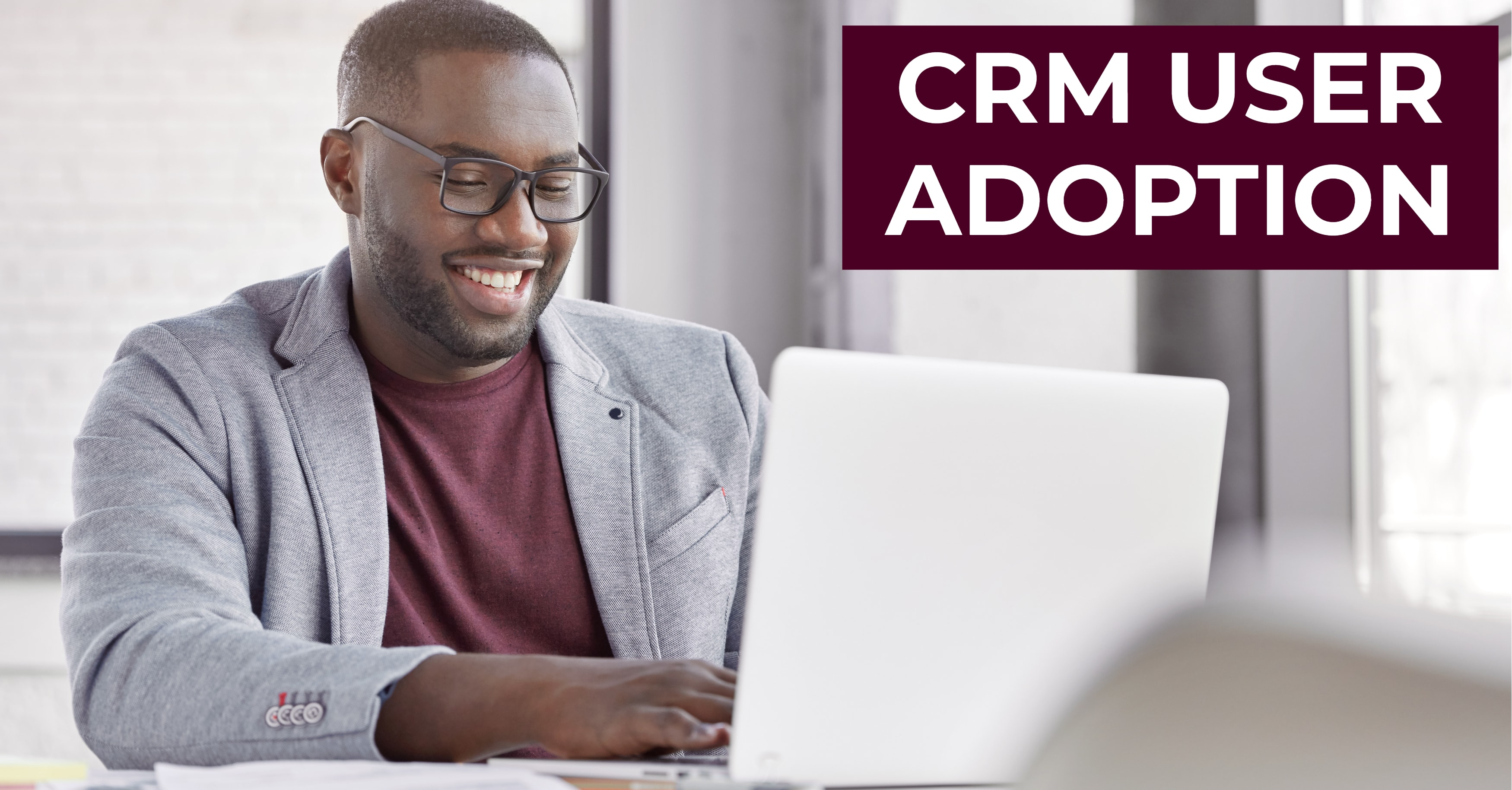 8 CRM User Adoption Quick Tips
