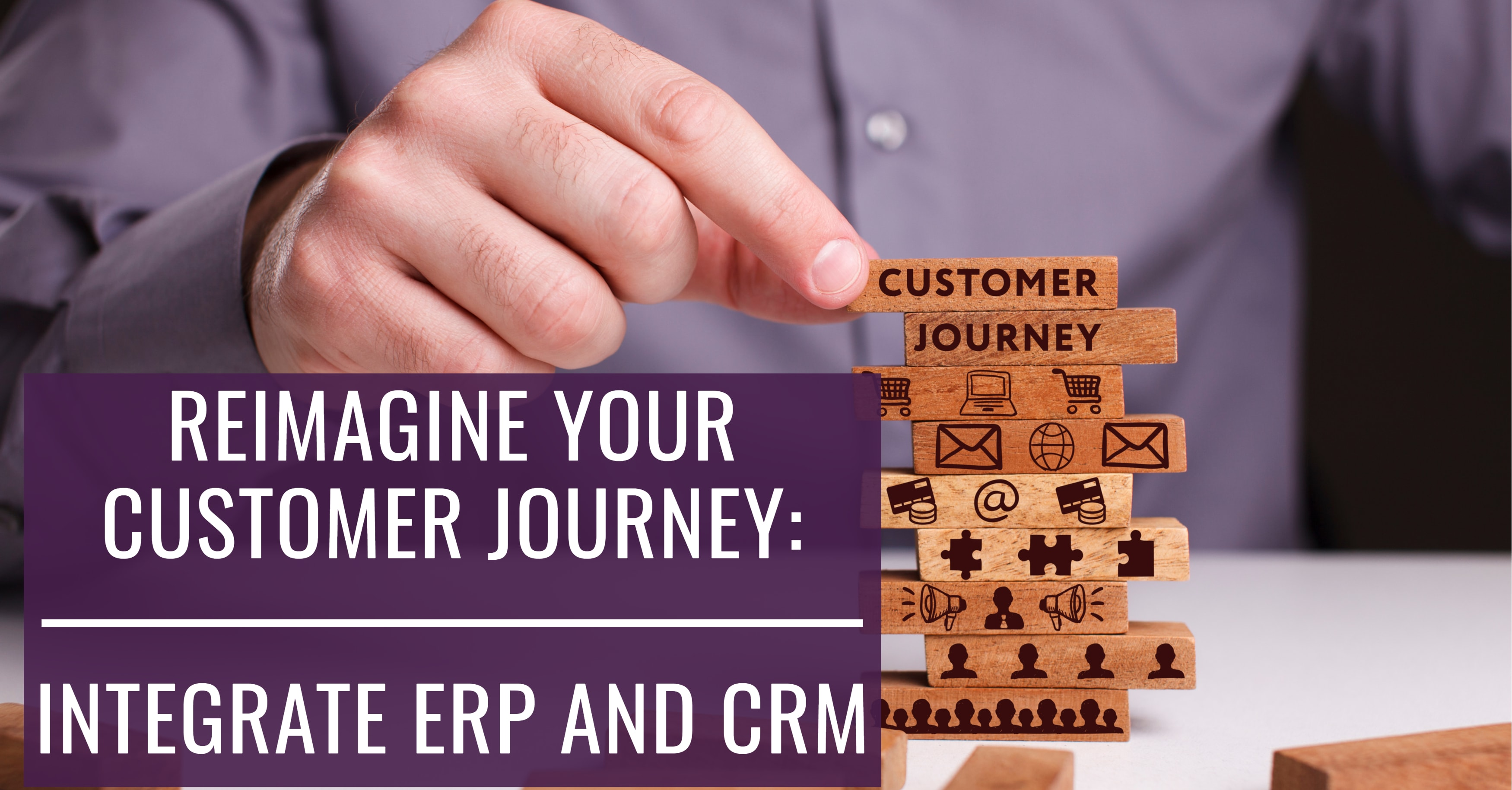 Reimagine Your Customer Journey with an ERP-CRM Integration