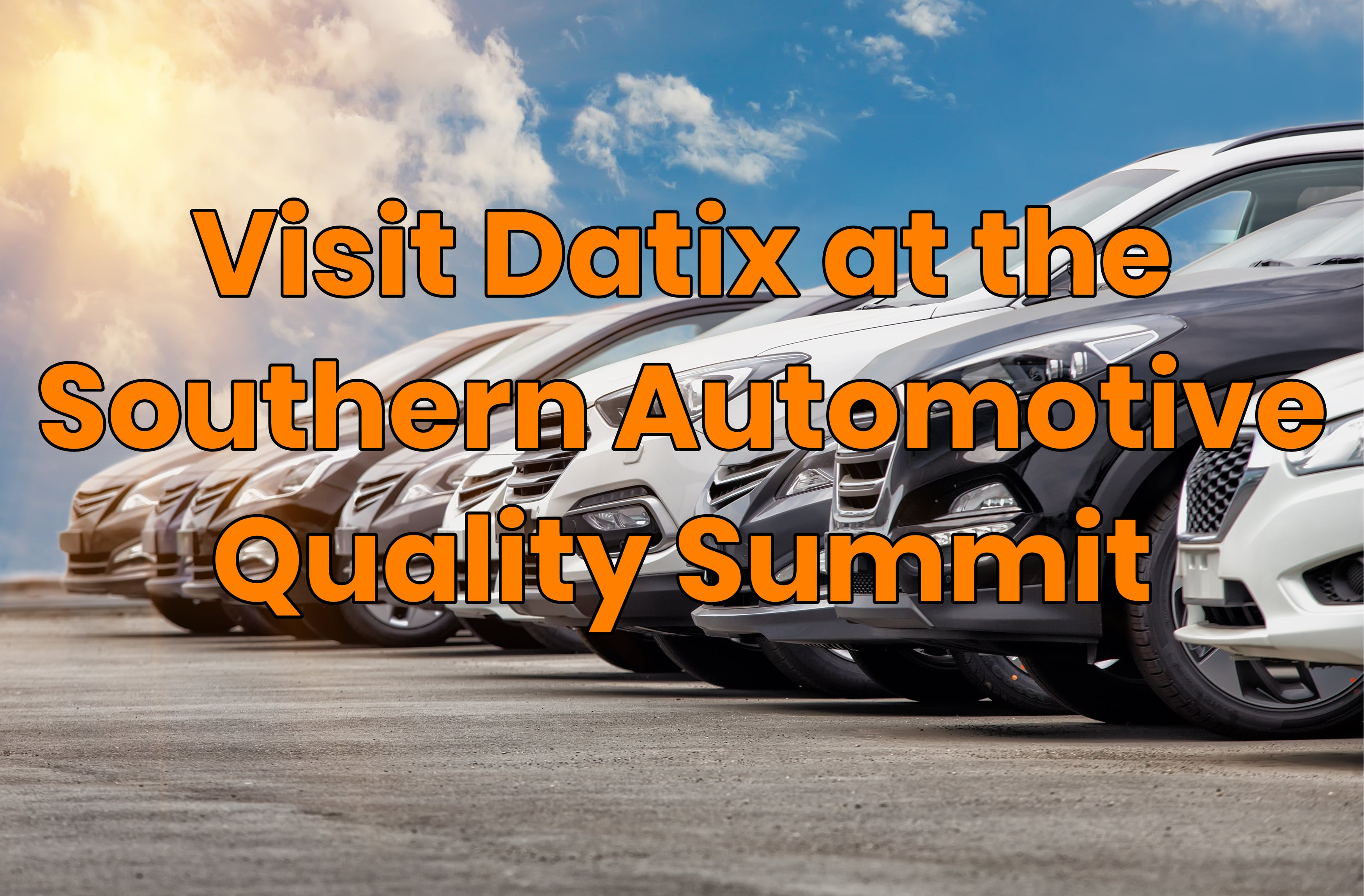 Visit Datix at the Southern Automotive Quality Summit!