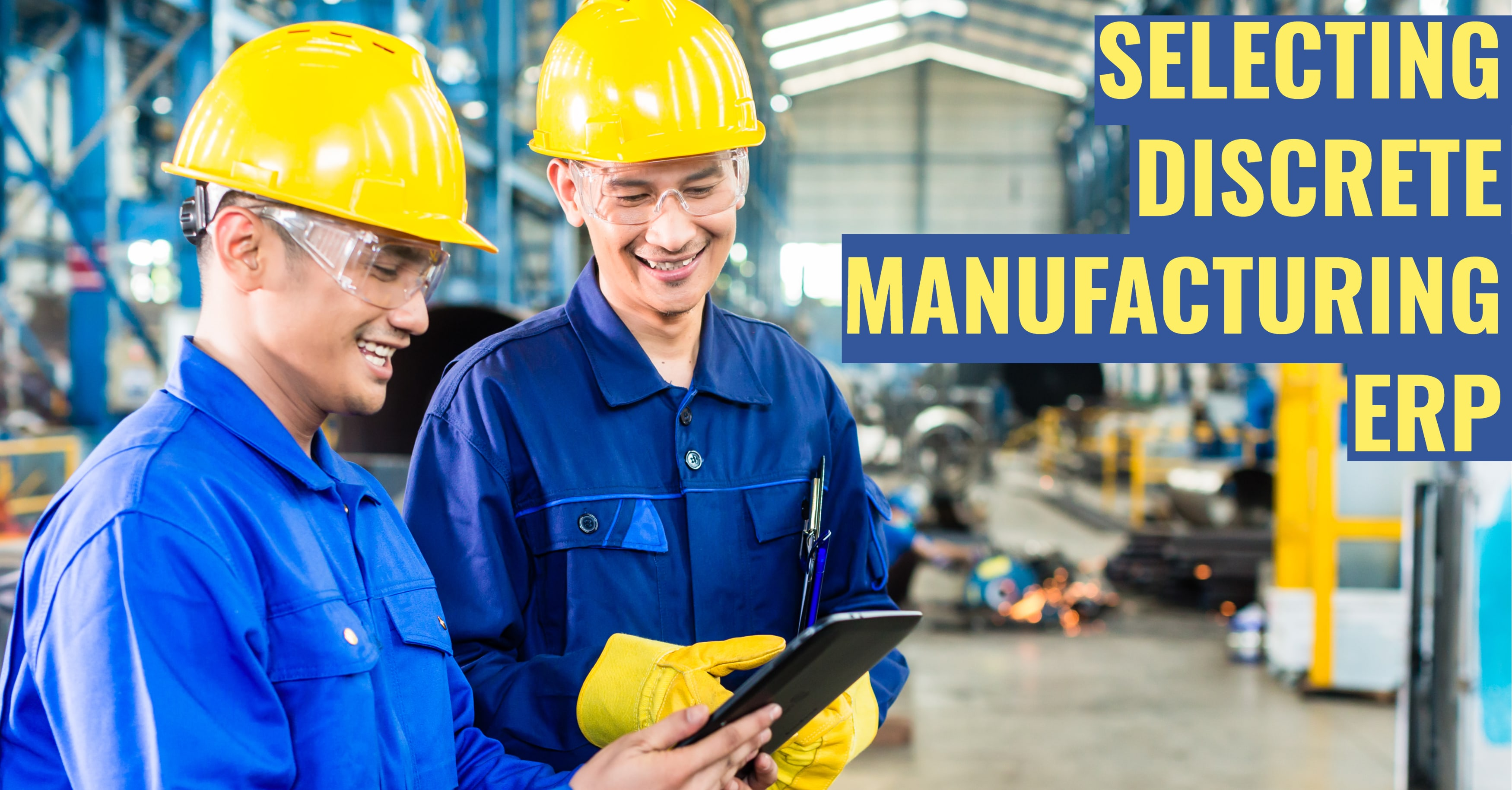 How to Find the Best ERP for Discrete Manufacturing