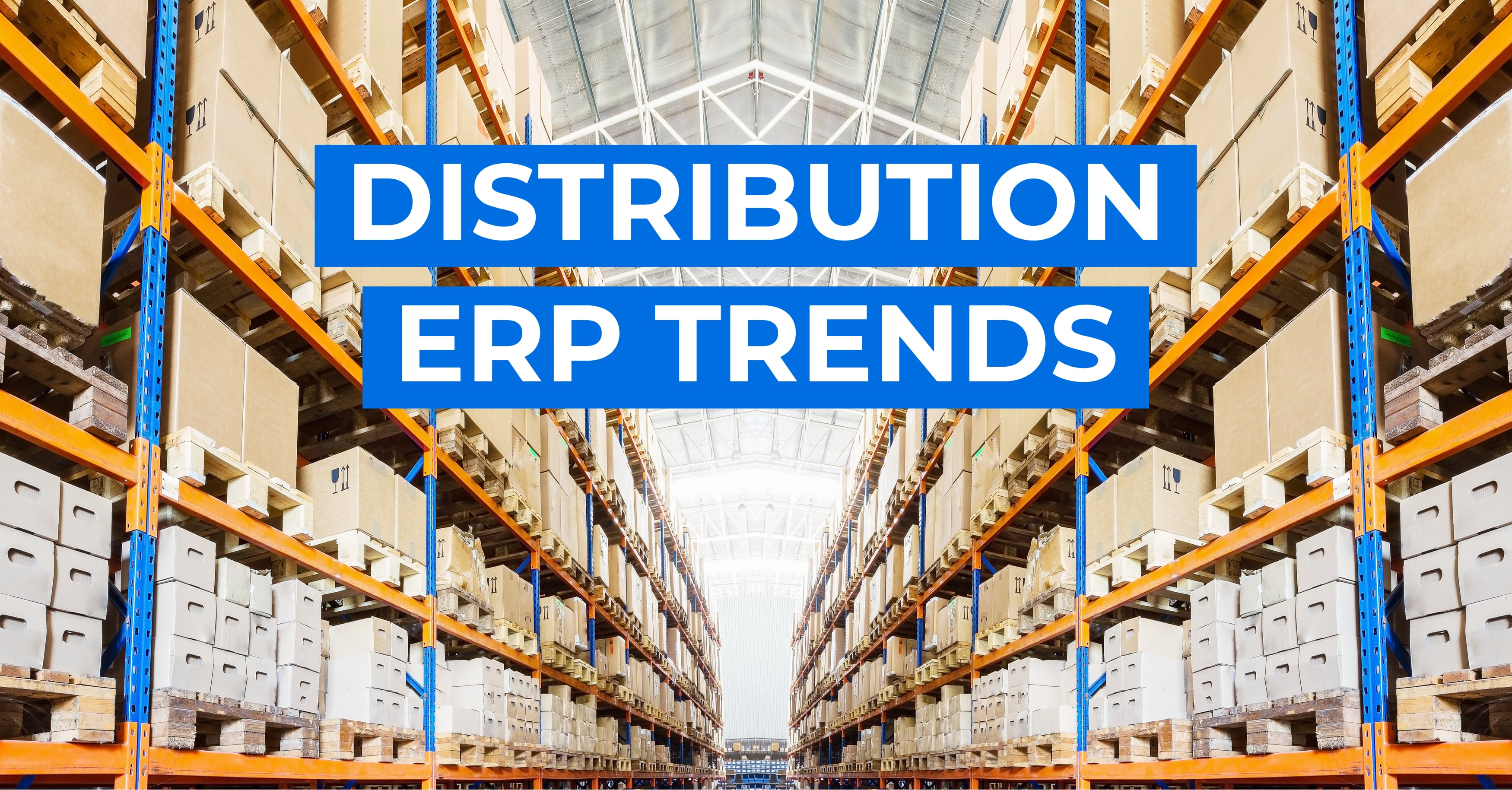 3 Major Trends in Distribution ERP