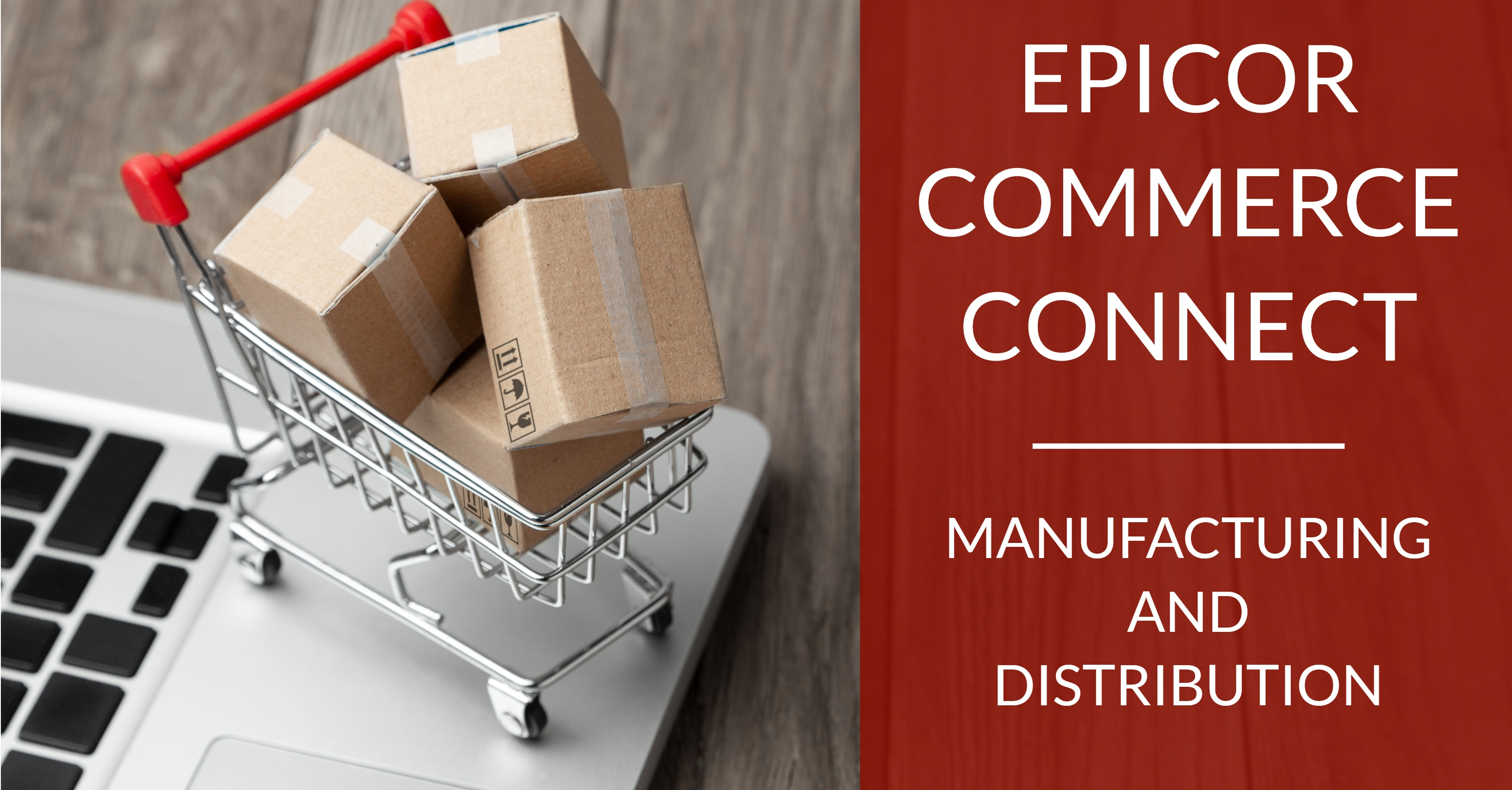 Epicor Commerce Connect for Manufacturing & Distribution