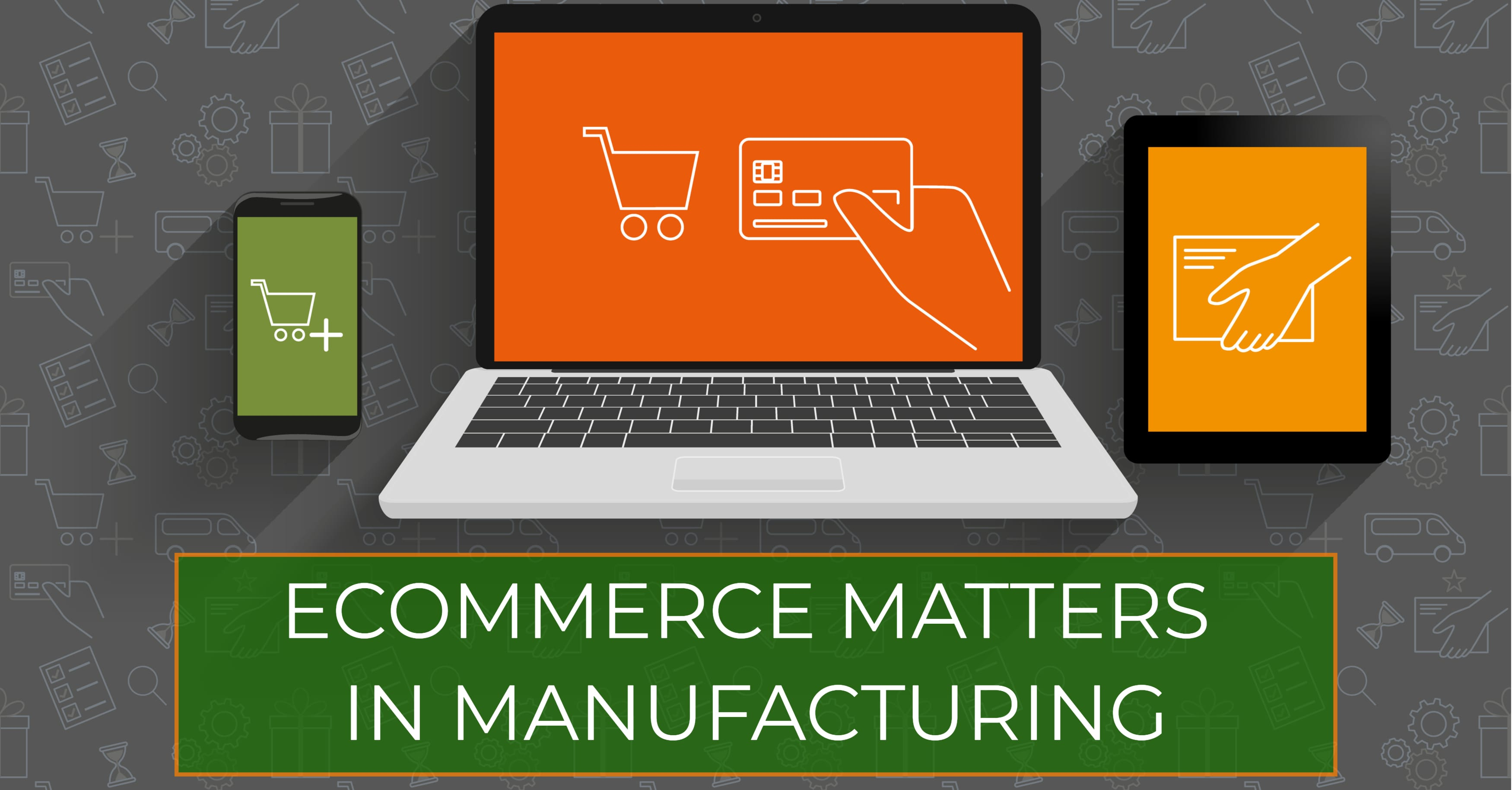 Why eCommerce Matters in Manufacturing