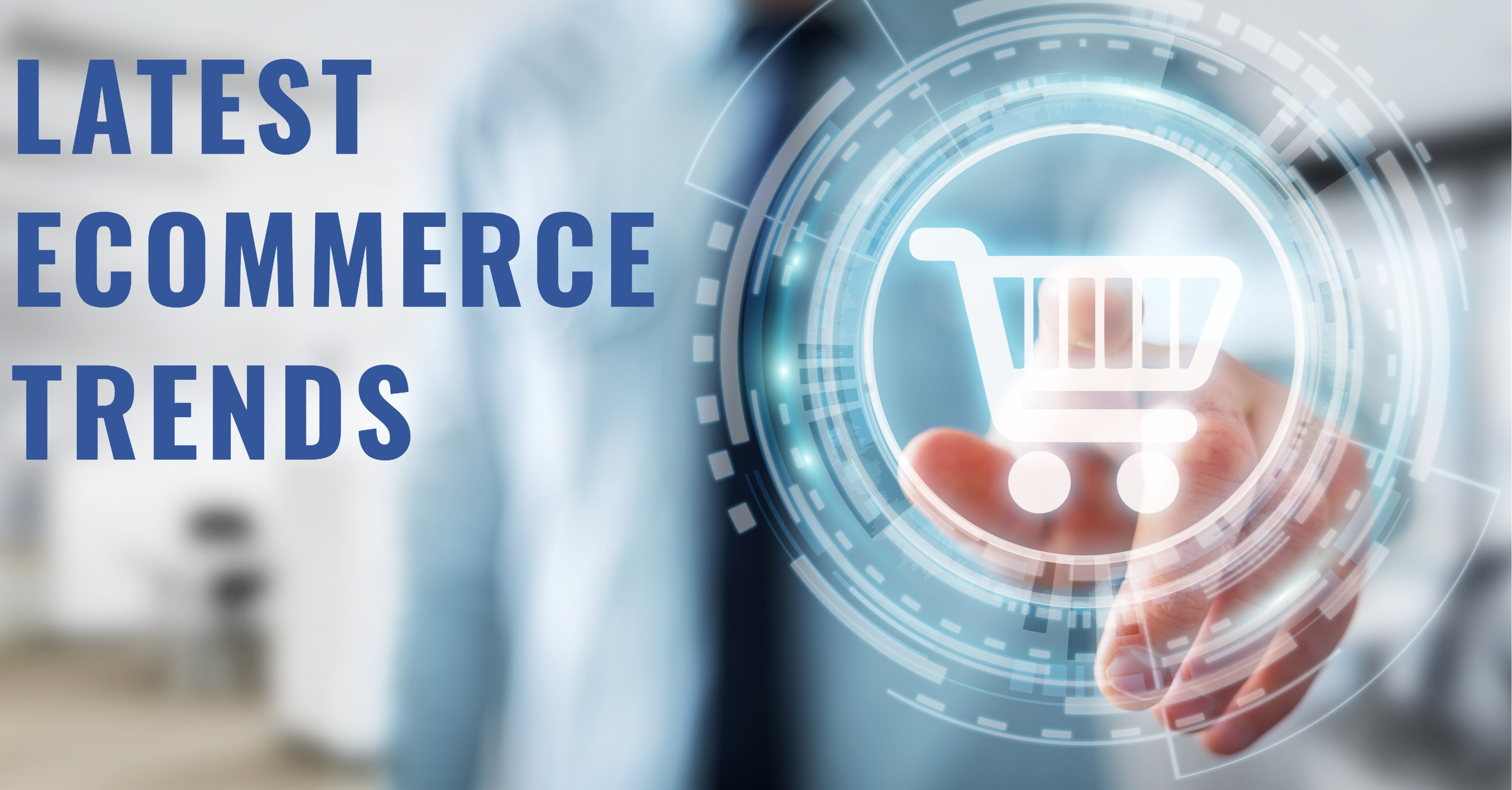 Latest eCommerce Trends You Need to Know