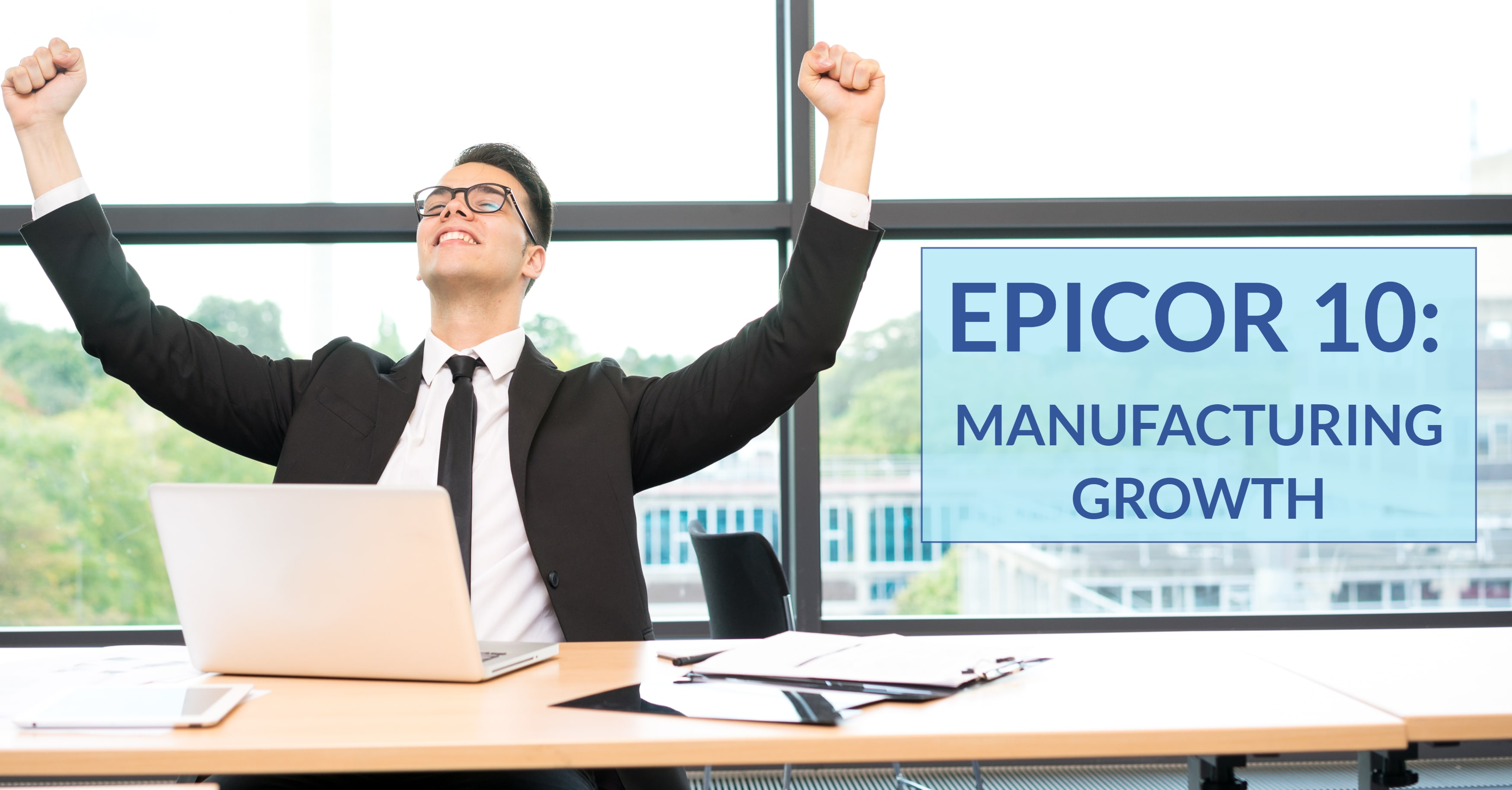 How Does Epicor 10 Fuel Manufacturing Growth?