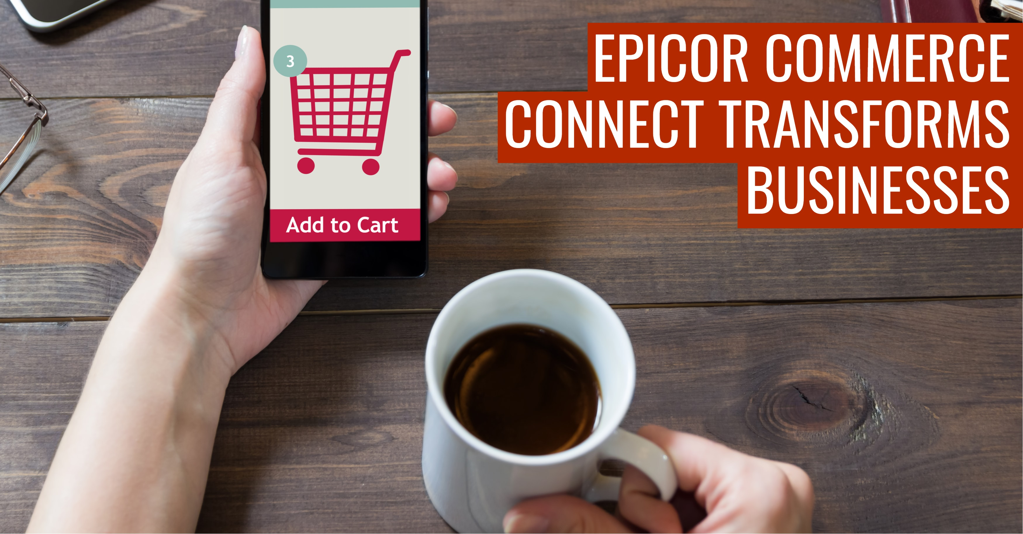 10 Ways Epicor Commerce Connect Transforms Businesses