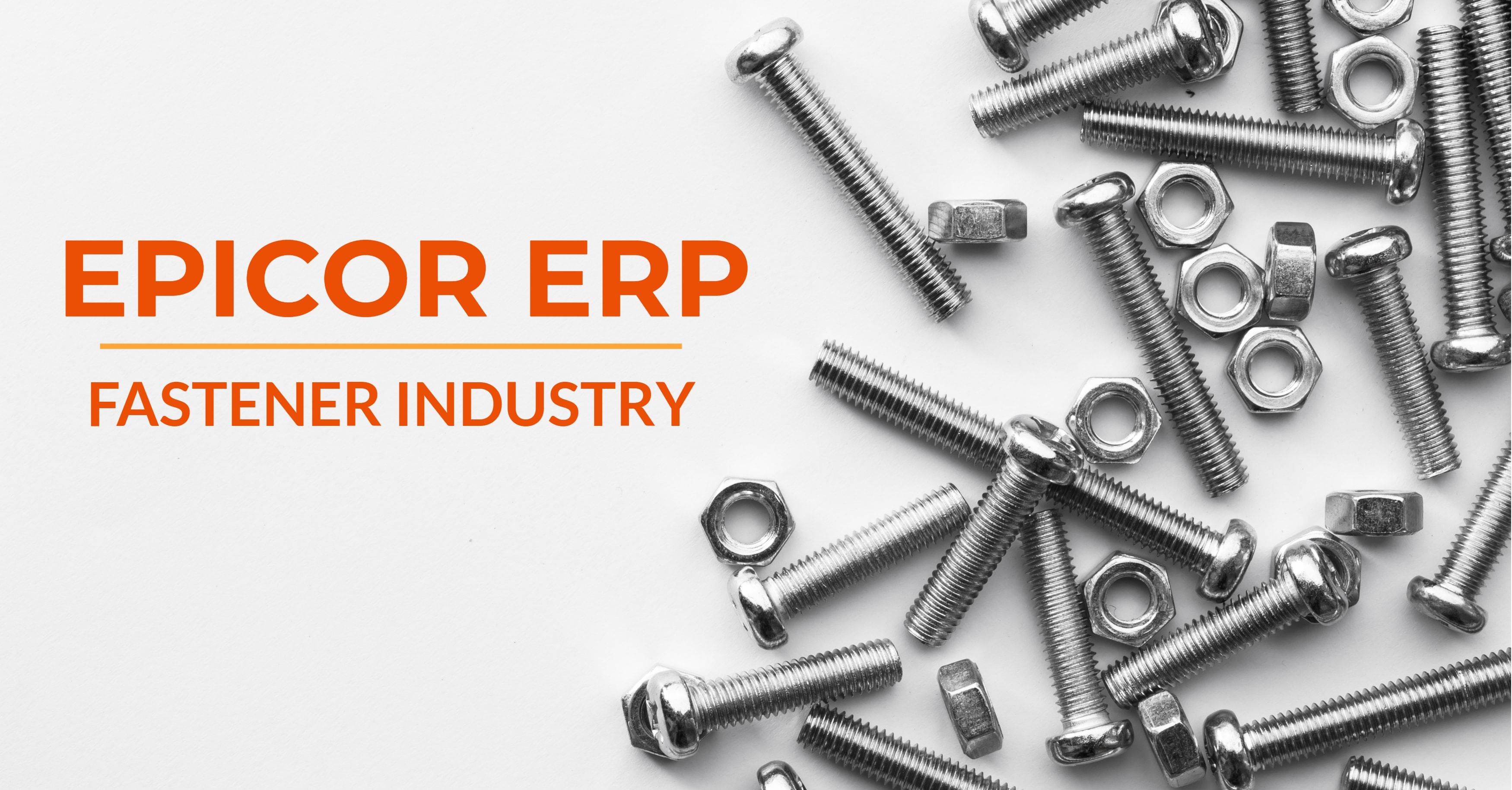 How Does ERP Software Support the Fastener Industry?