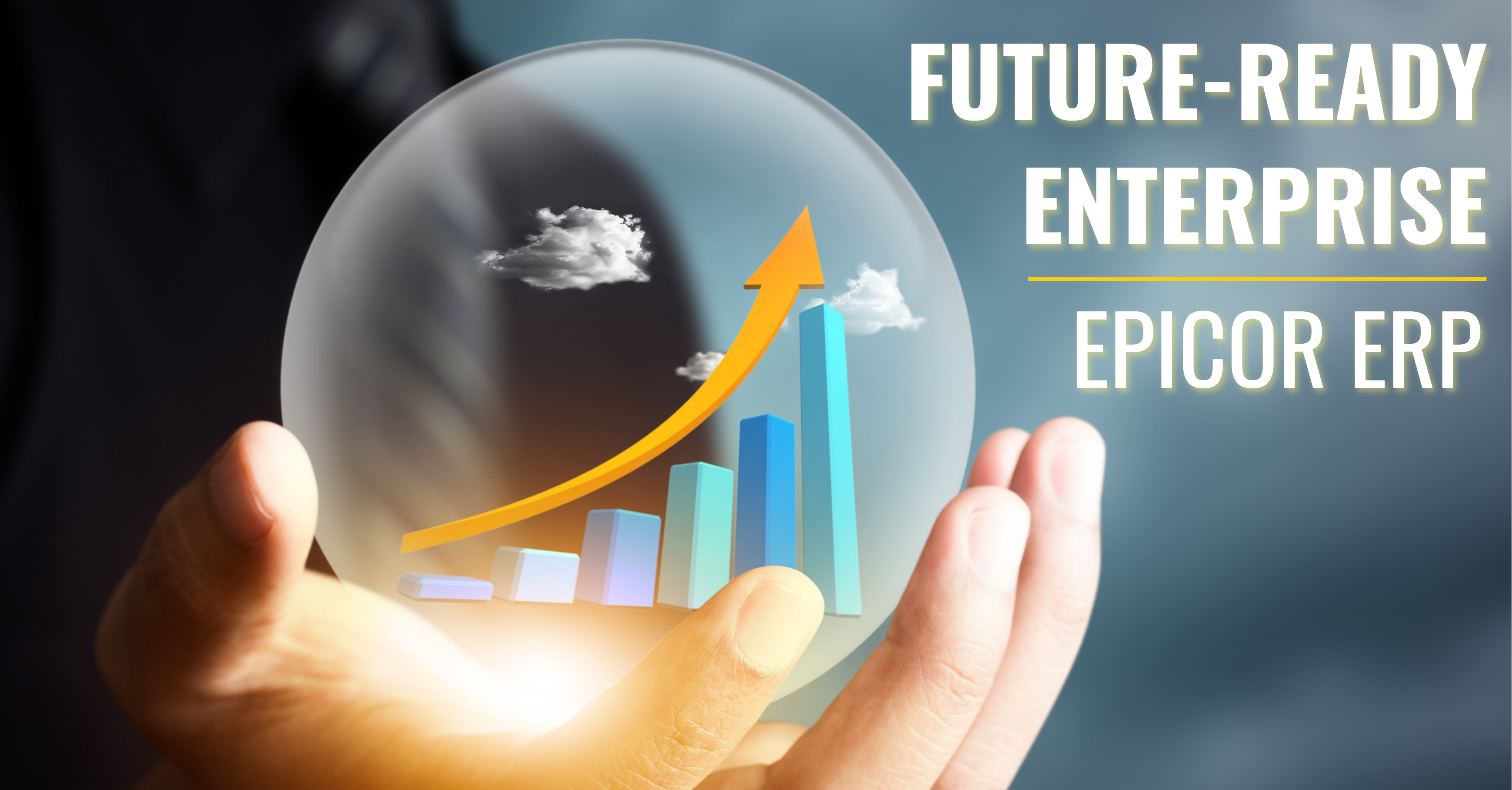 Become a Future-Ready Enterprise with Epicor ERP