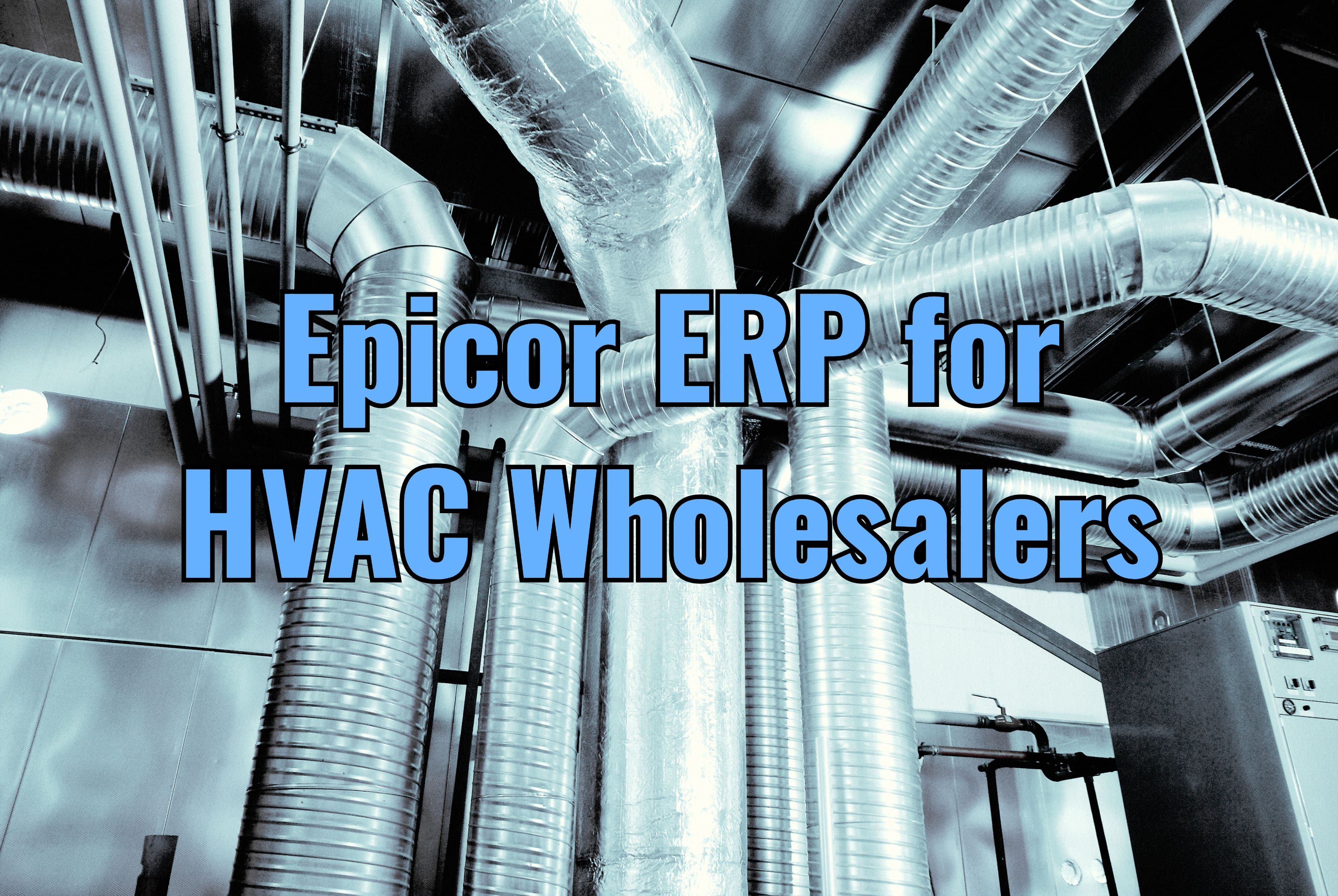 HVAC Wholesalers Heat Up Profits with Epicor