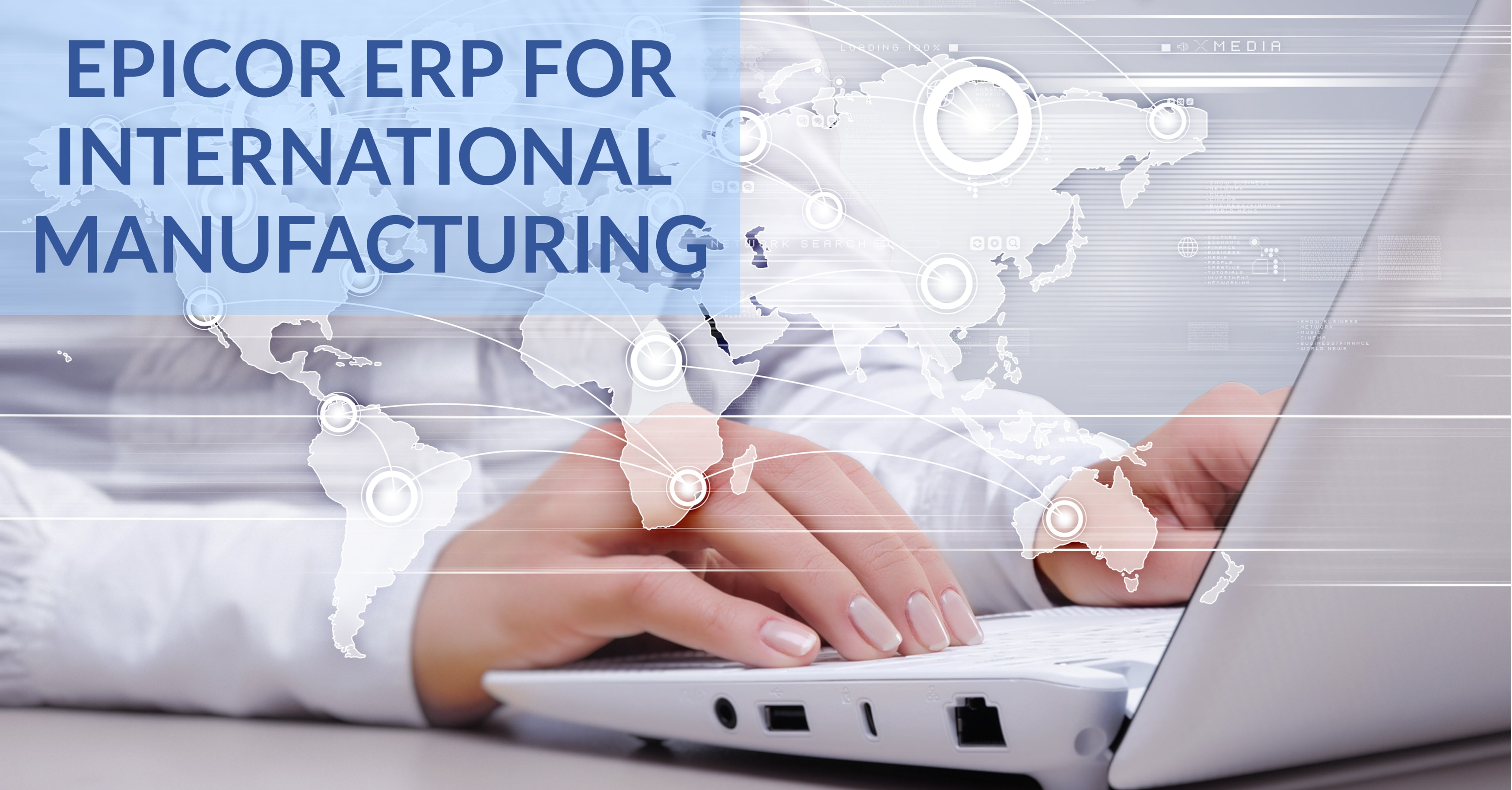 How ERP Solves 5 Major Global Manufacturing Challenges