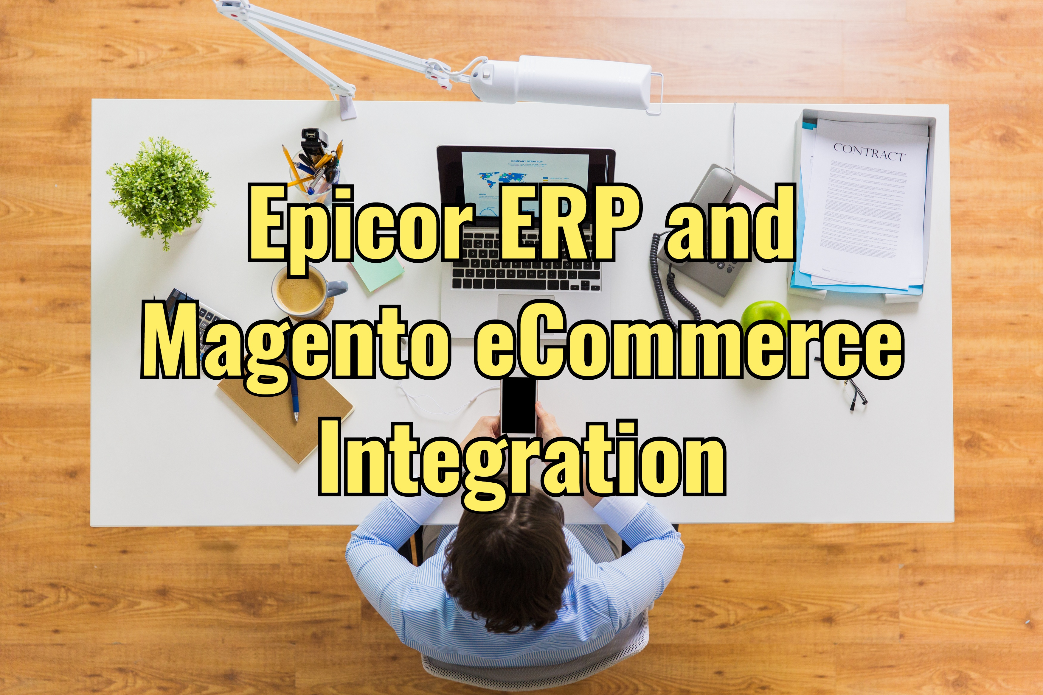 Tips to Successfully Integrate Epicor ERP and Magento eCommerce
