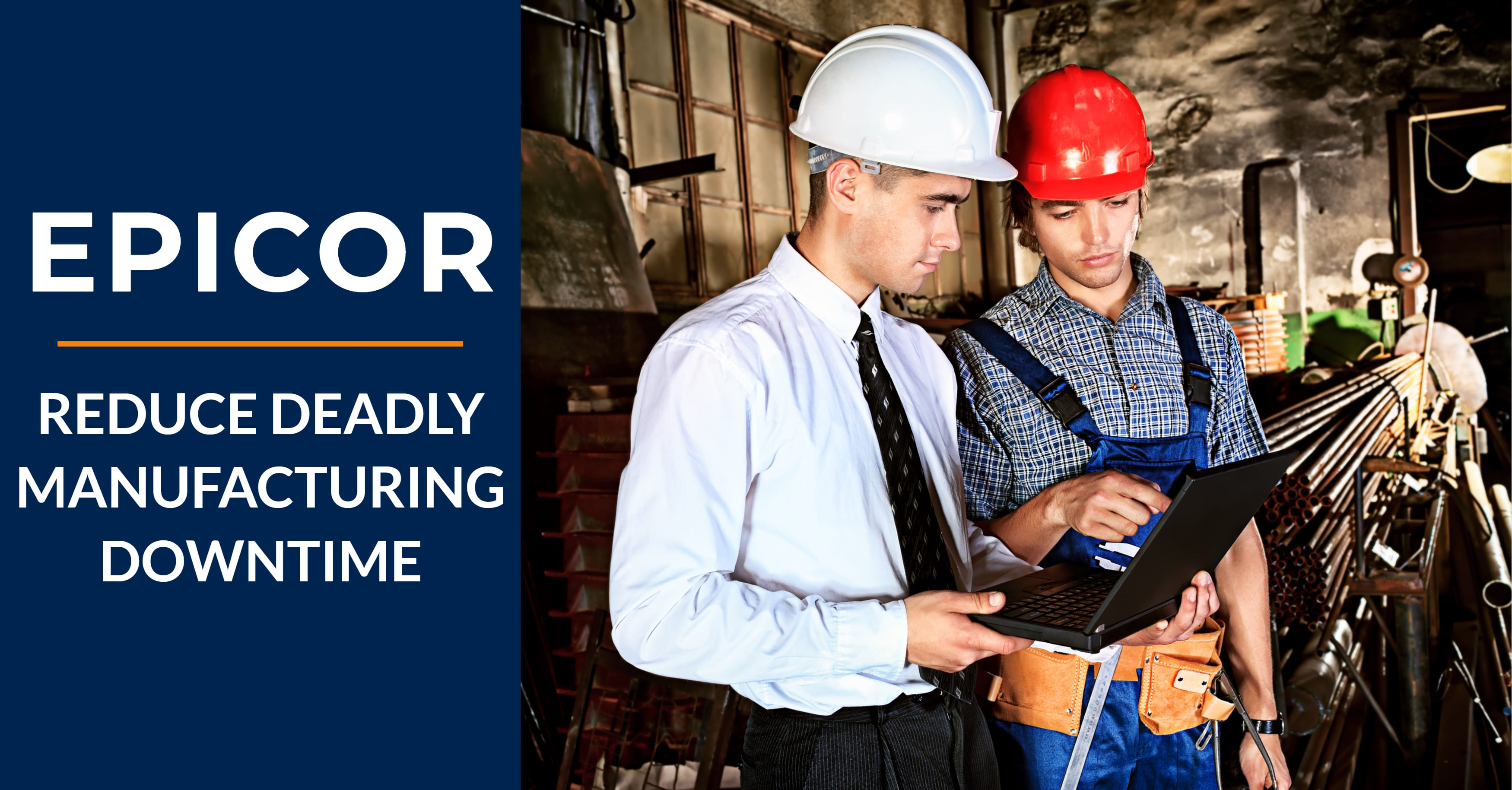 Epicor ERP Reduces Deadly Manufacturing Downtime