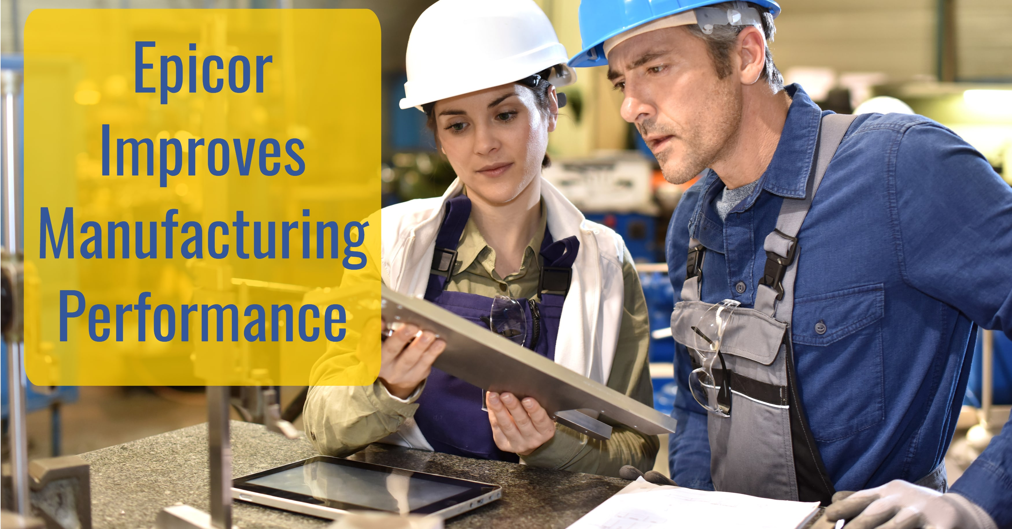 How Does Epicor ERP Improve Manufacturing Performance?