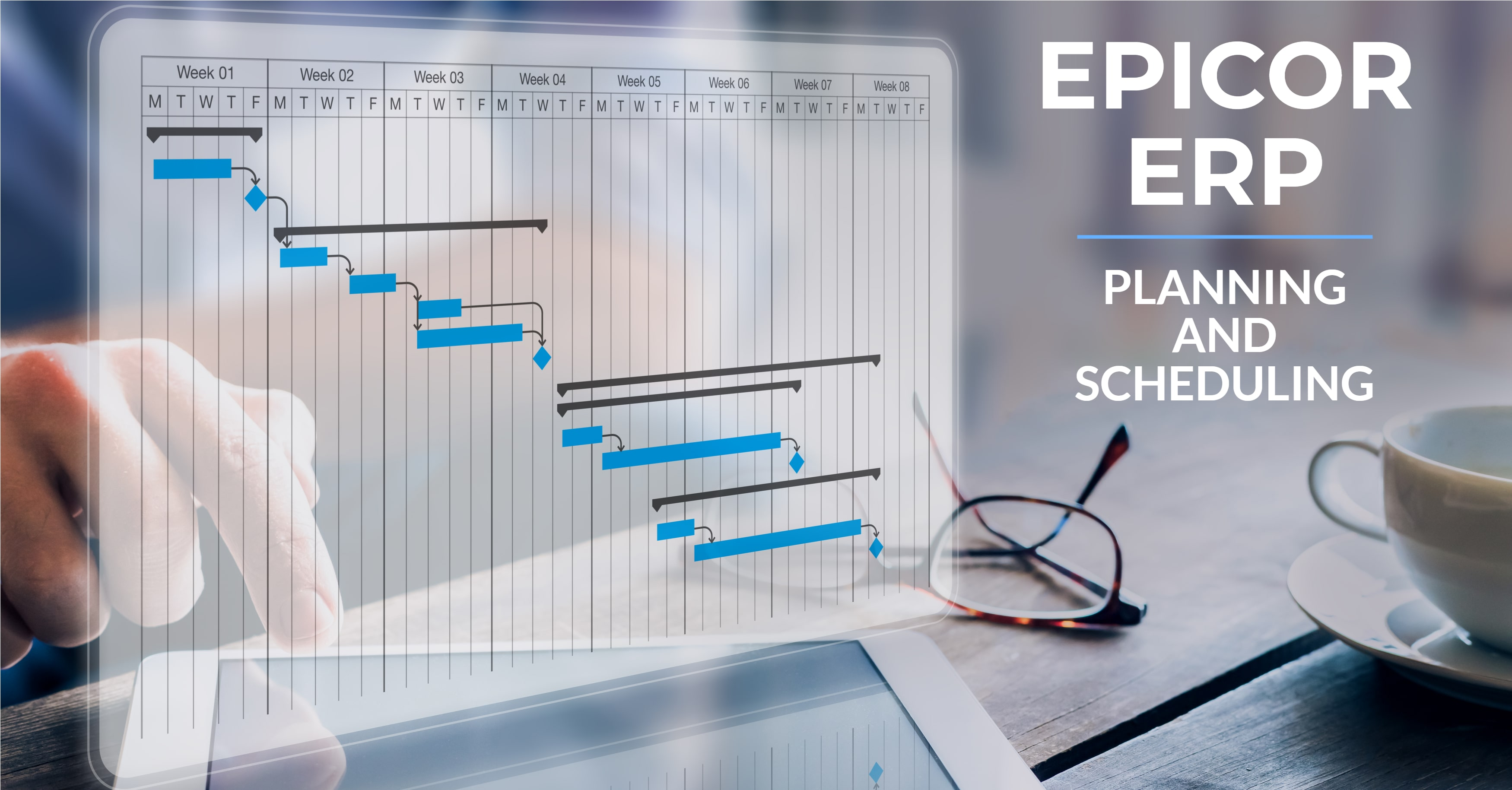 Epicor ERP for Effective Planning and Scheduling
