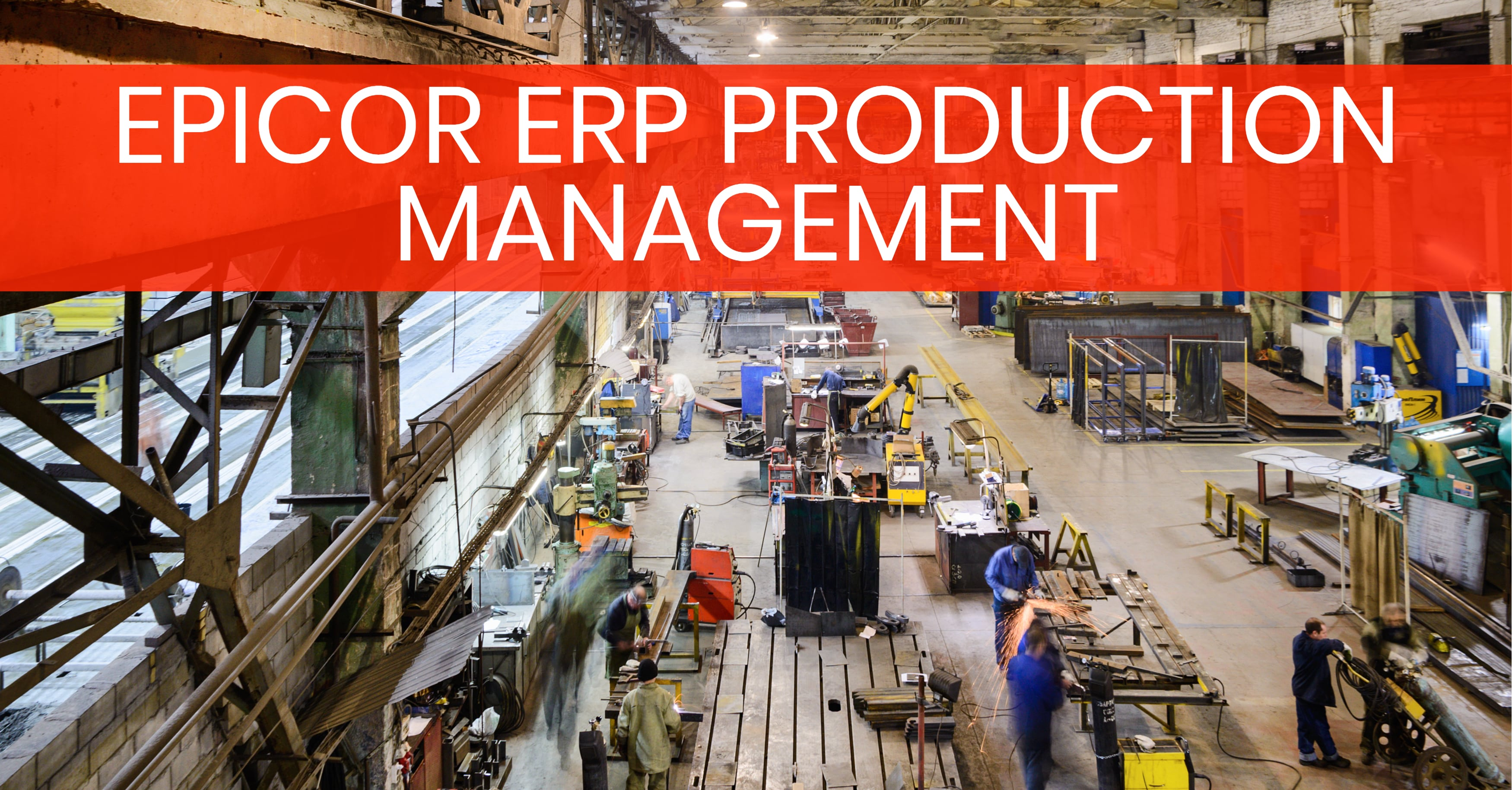 Epicor ERP Whips Your Production Floor into Shape