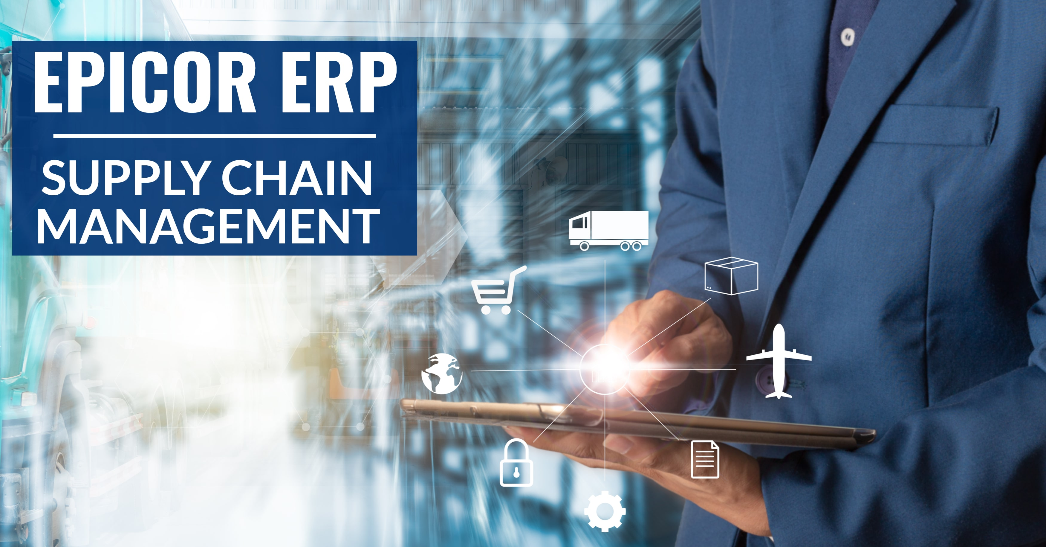 Control Your Supply Chain with Epicor ERP