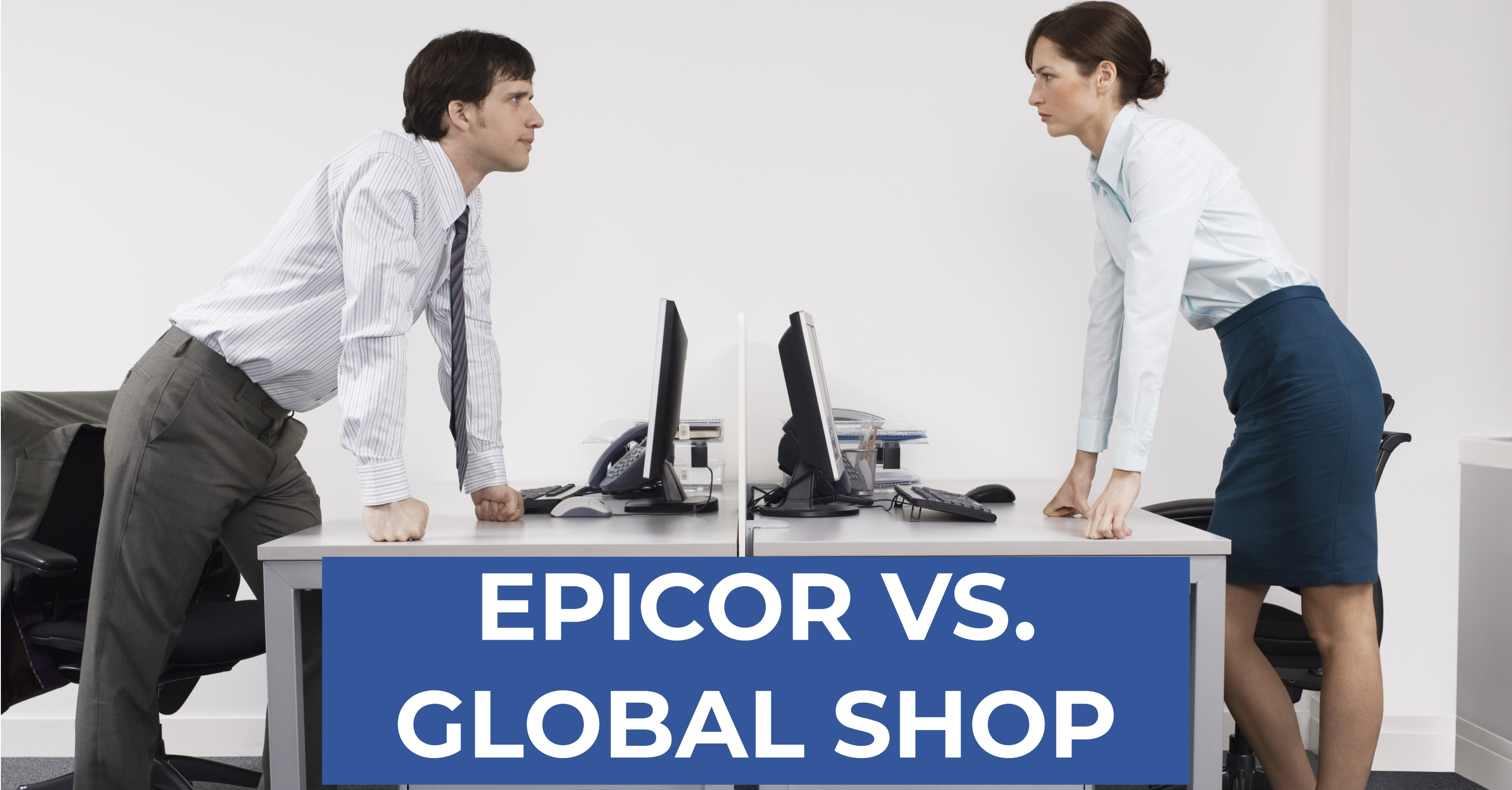 Epicor vs. Global Shop: Which ERP is Best for SMBs?