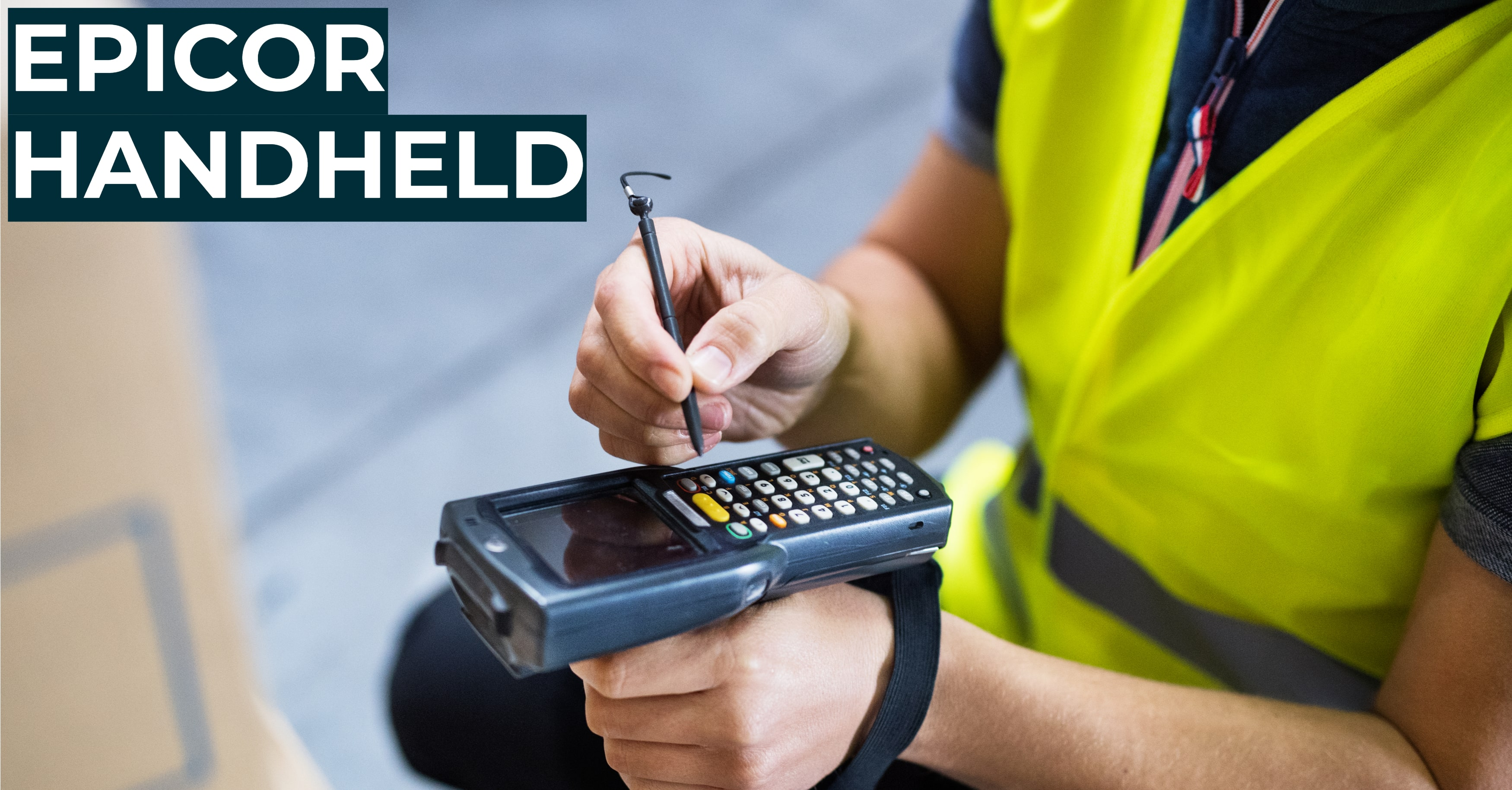 Epicor ERP 101: Implementing Handheld Devices