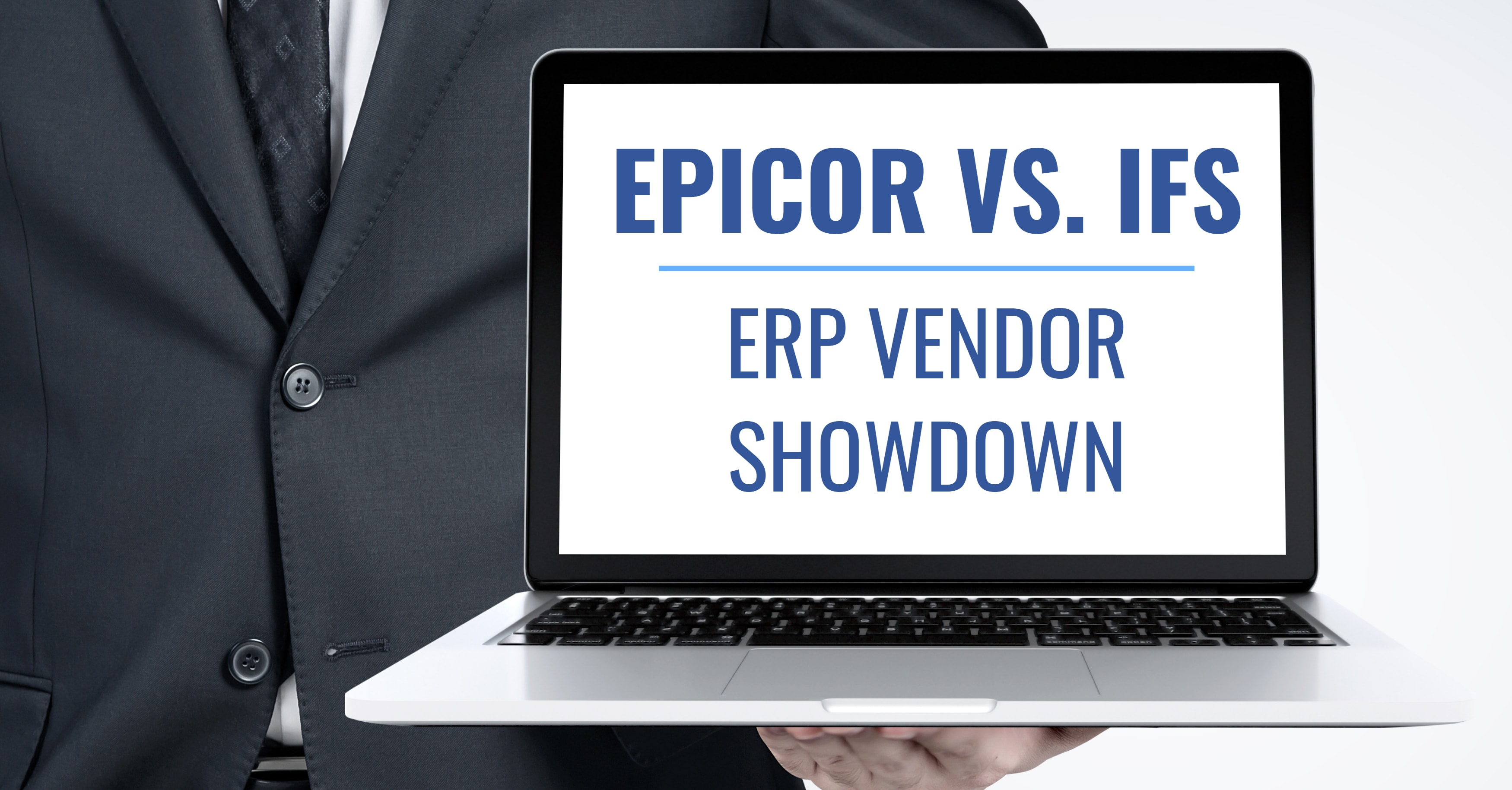 Epicor vs. IFS: ERP Vendor Showdown