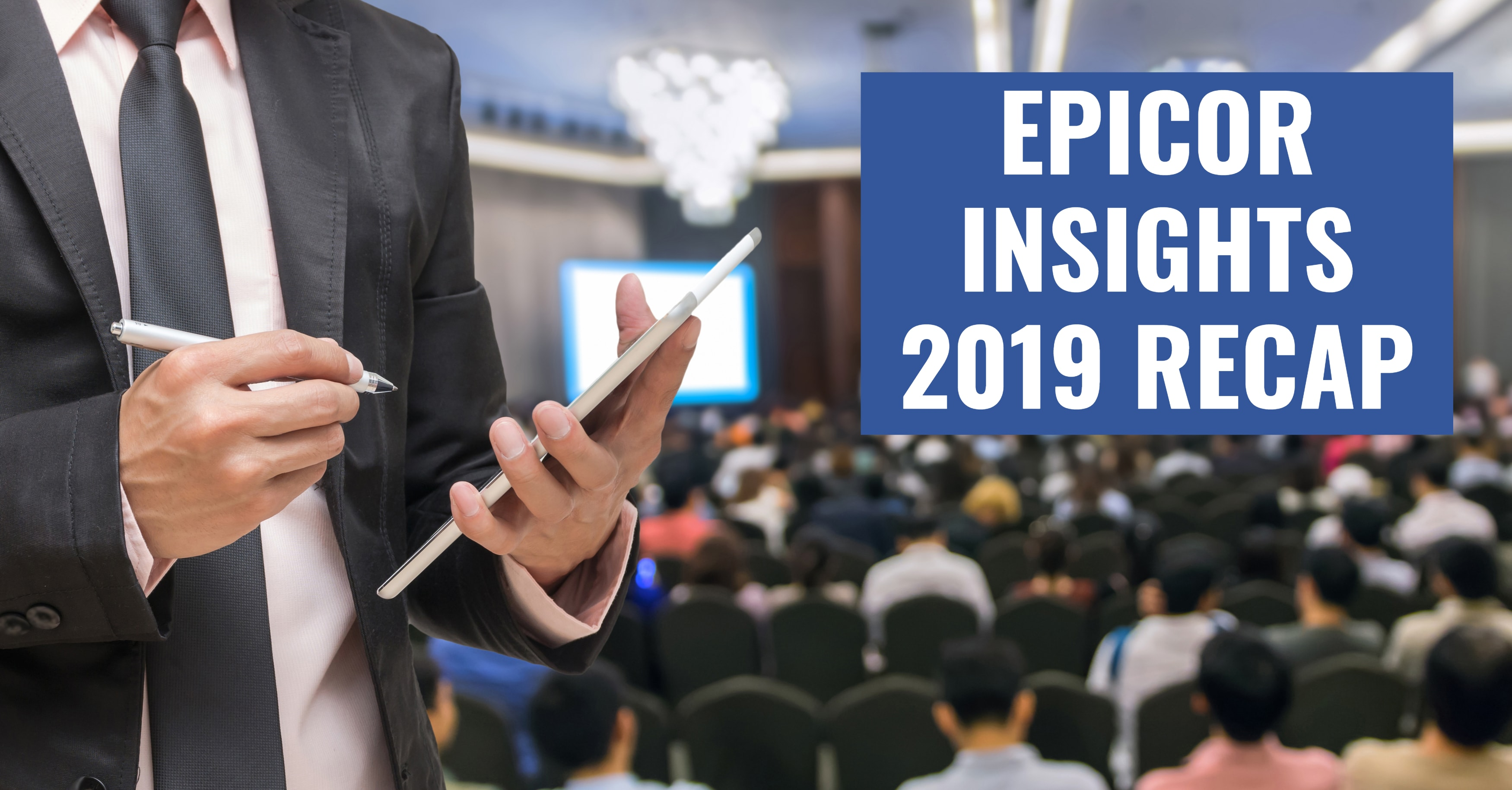 Epicor Insights 2019 Recap