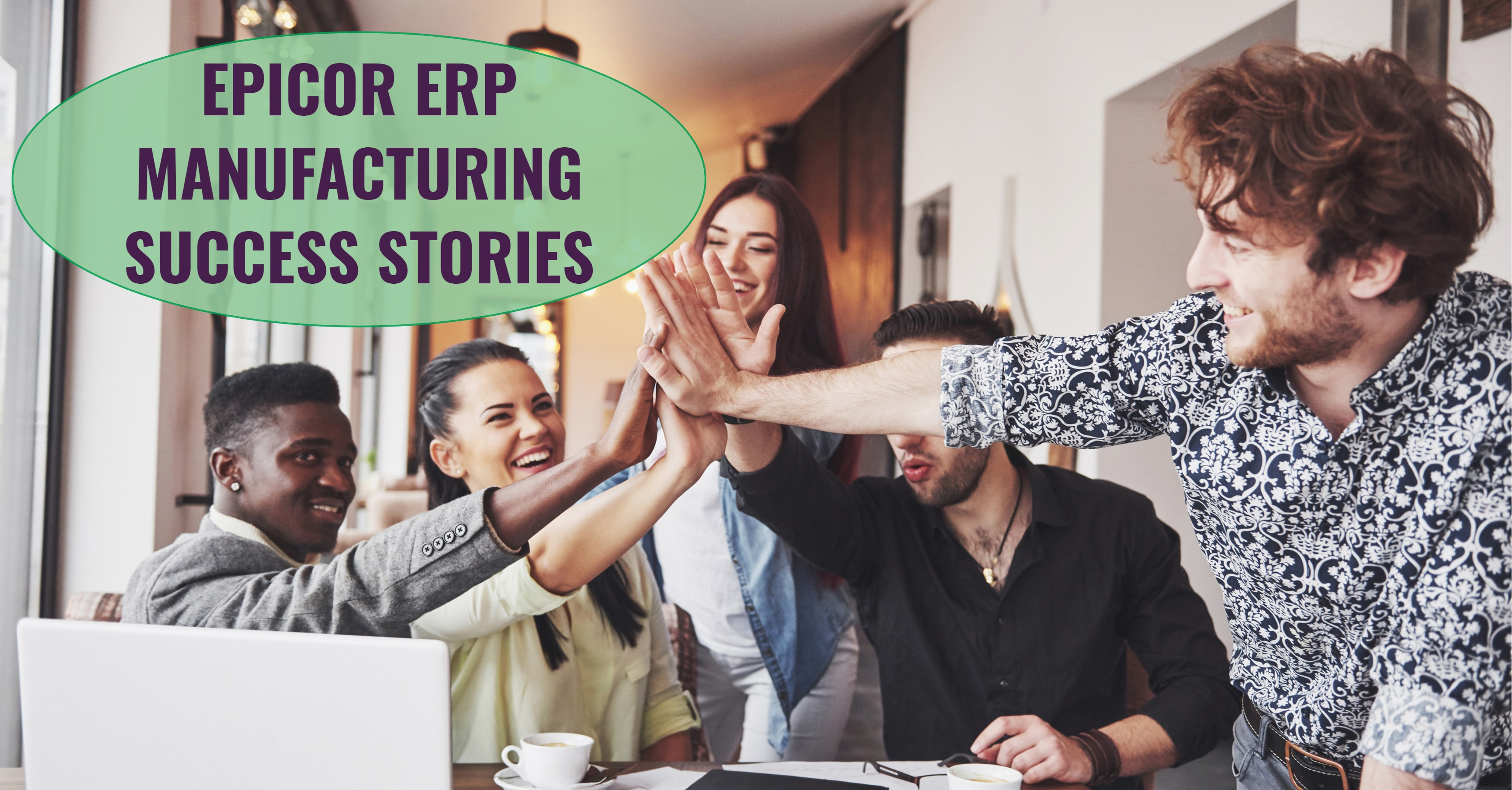 Epicor ERP Manufacturing Success Stories