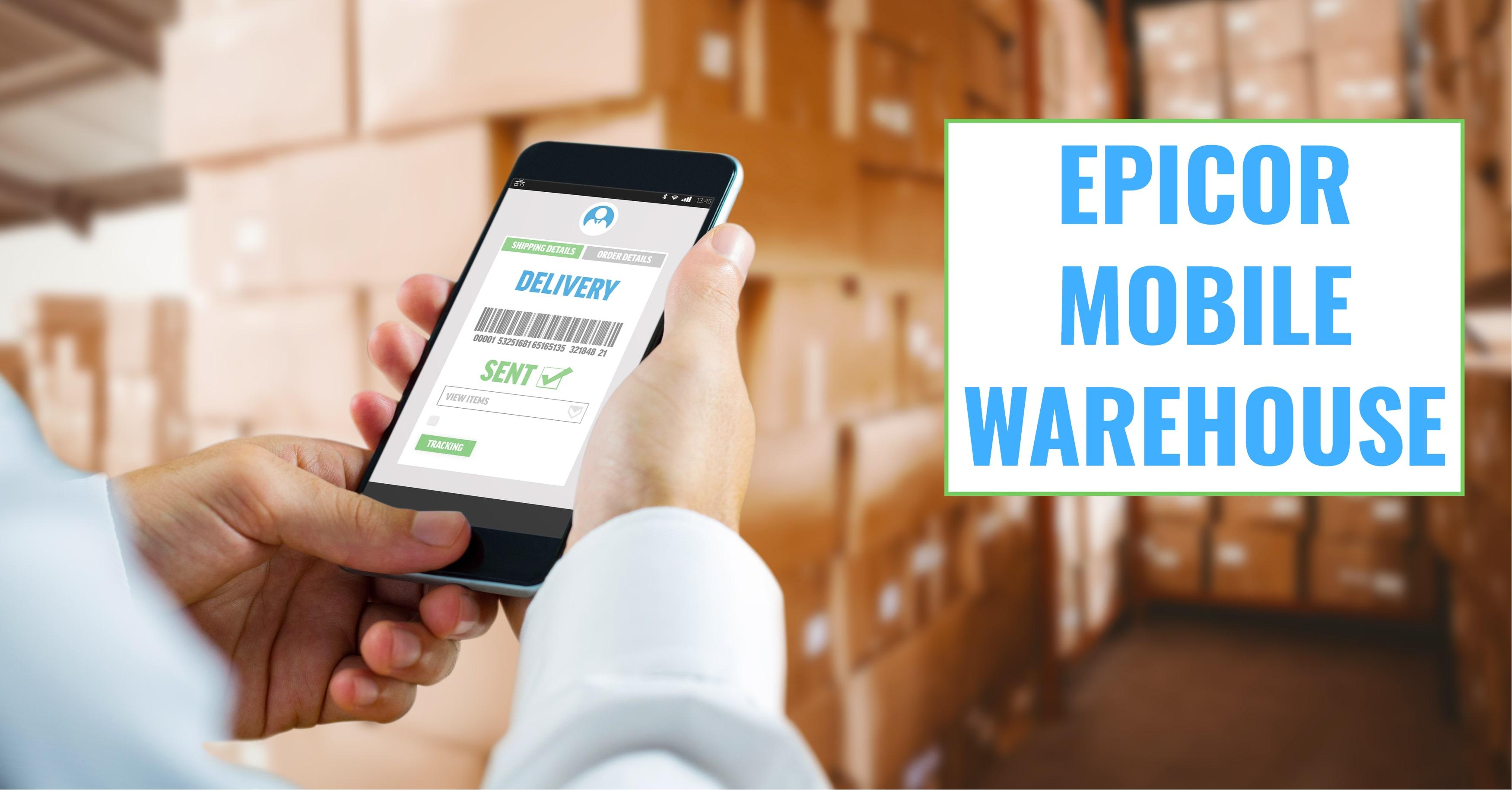 Quick Rundown of Epicor Mobile Warehouse
