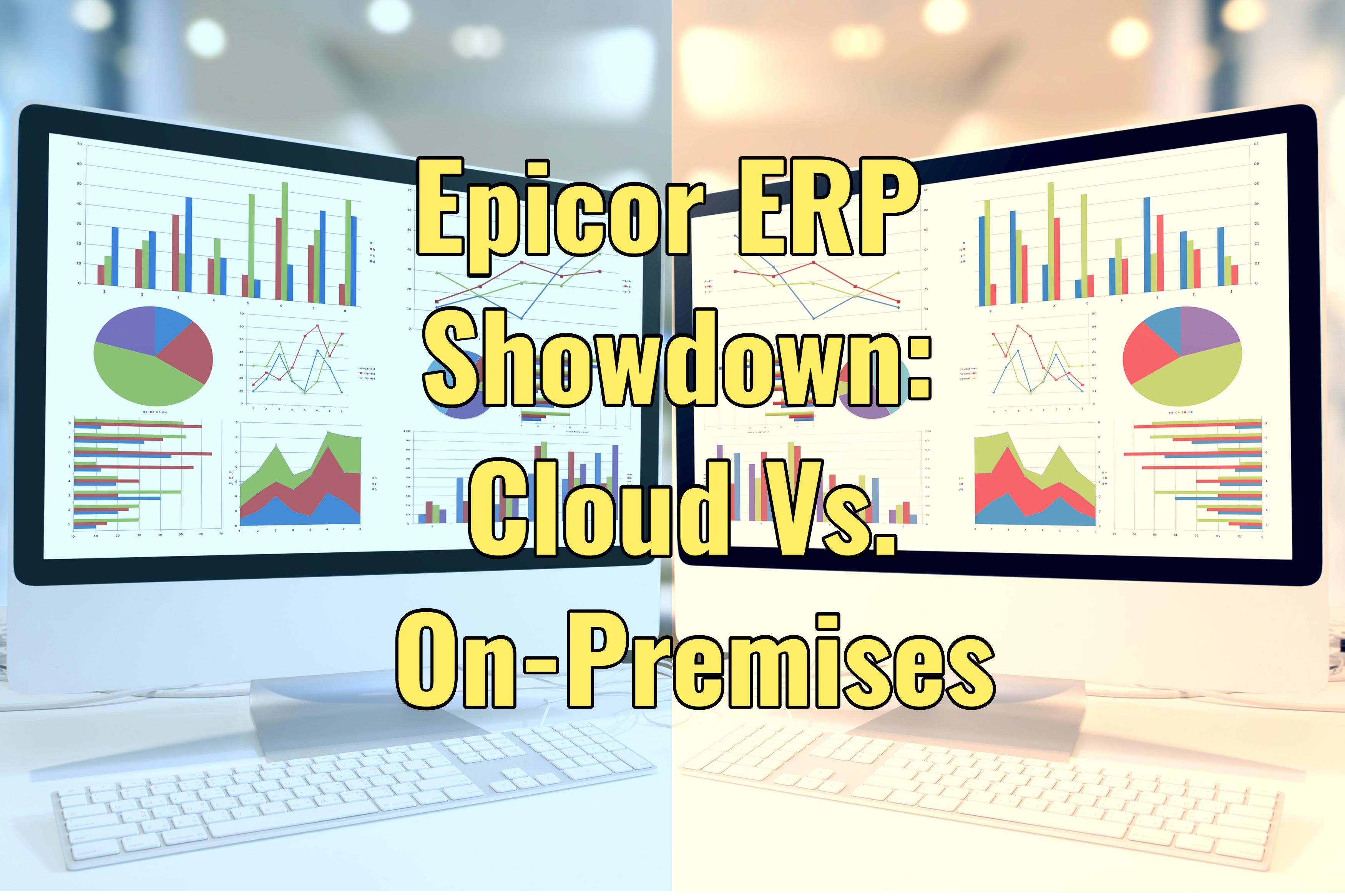 Epicor ERP Showdown: Cloud Vs. On-Premises