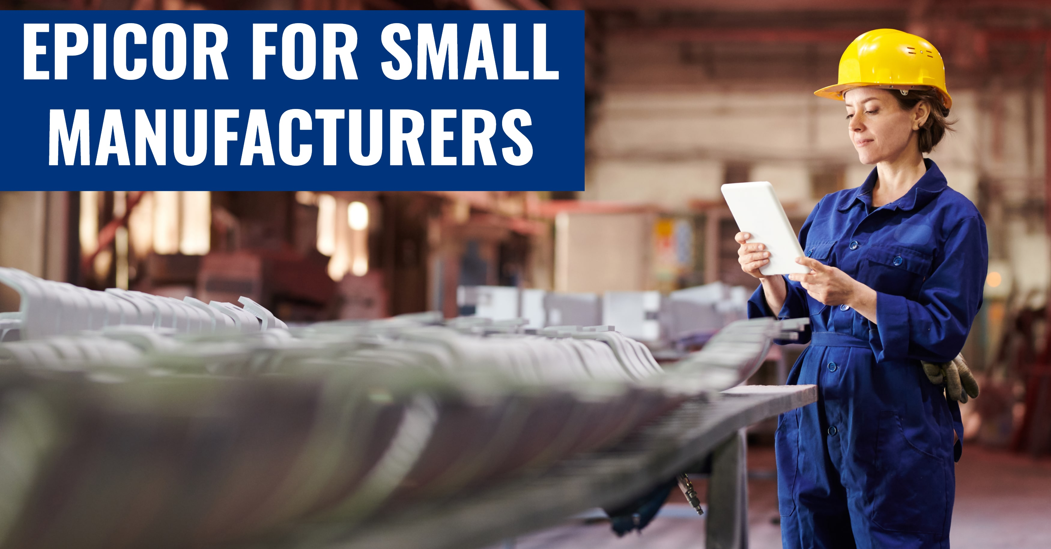 Epicor ERP: Premier Small Manufacturing Software