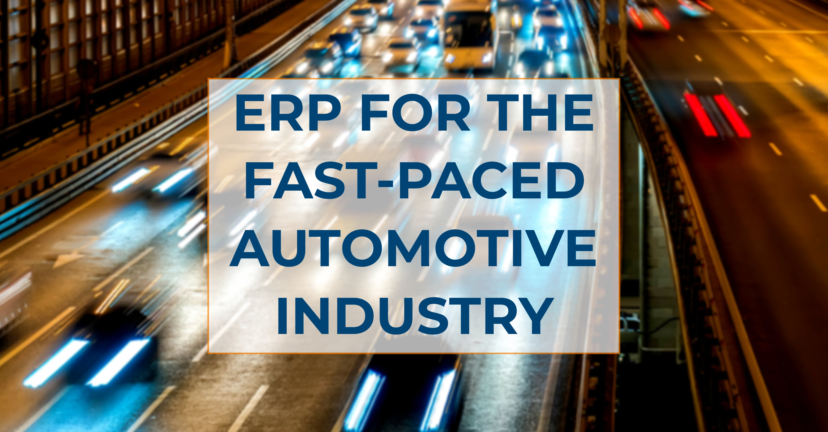 How to Use ERP for the Fast-Paced Automotive Industry