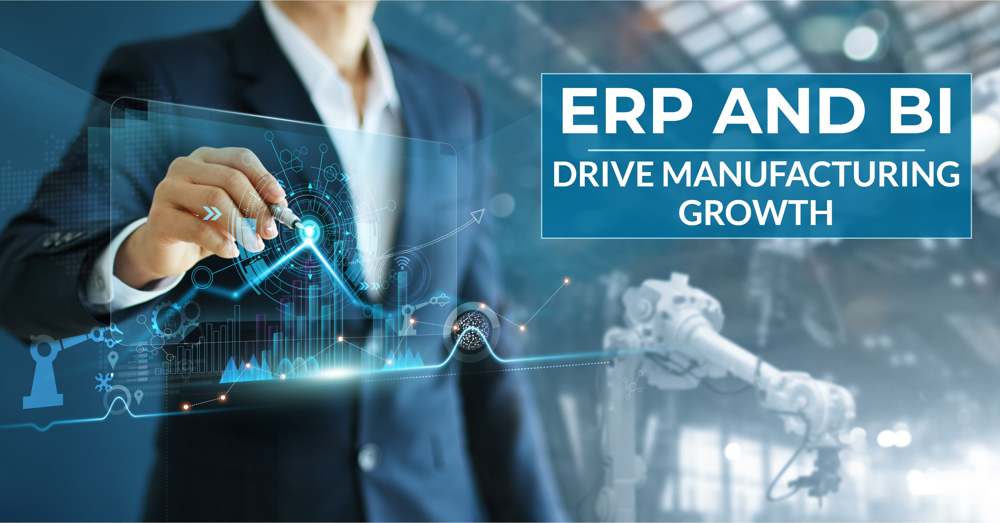 How ERP and BI Drive Manufacturing Growth