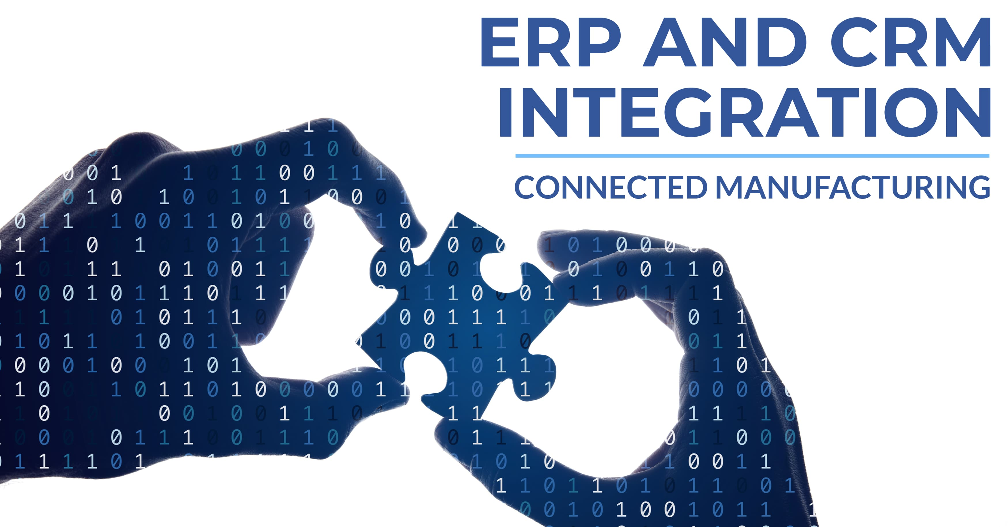 ERP and CRM Integration for Connected Manufacturing