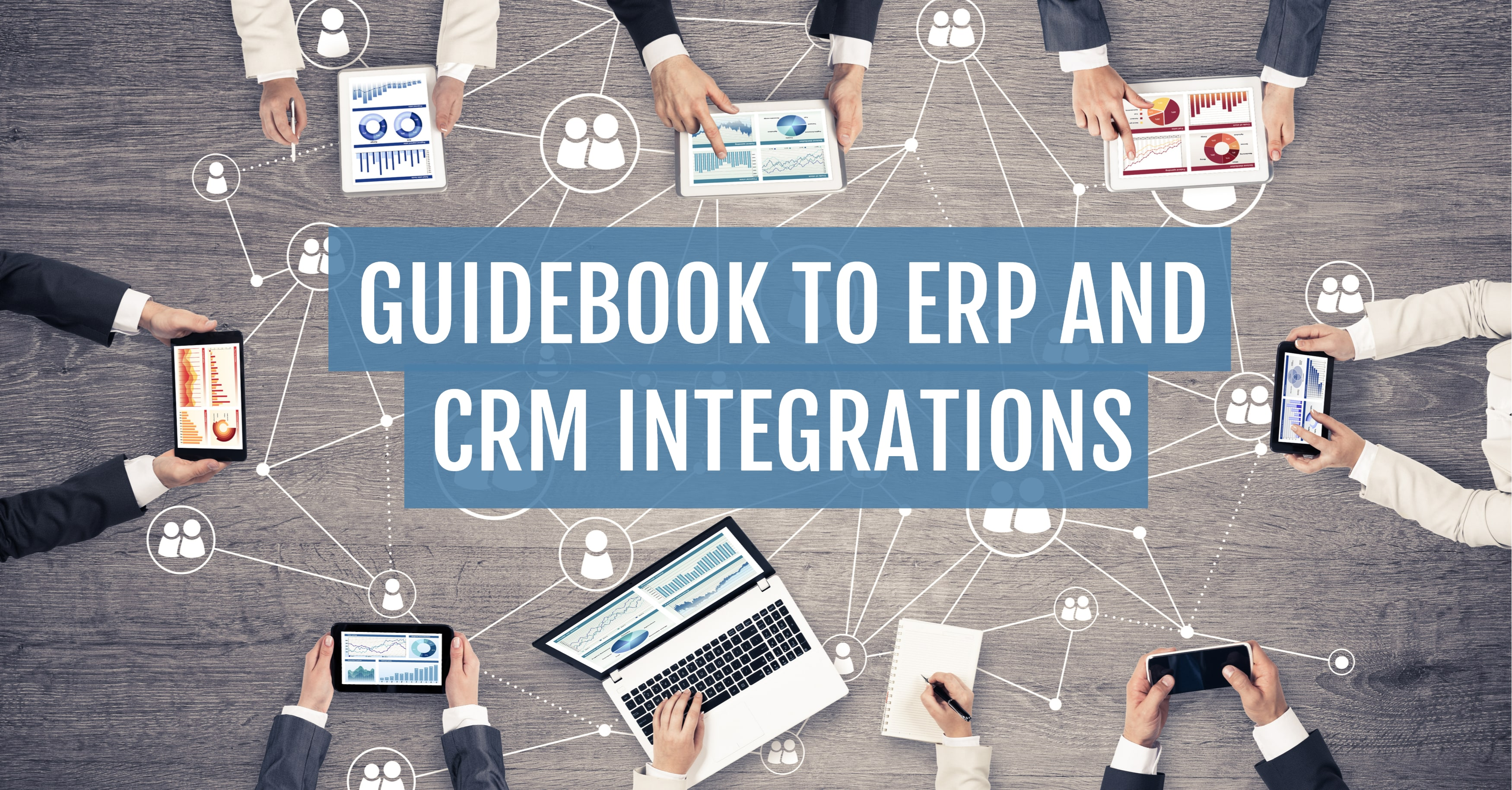 Guidebook to ERP and CRM Integrations