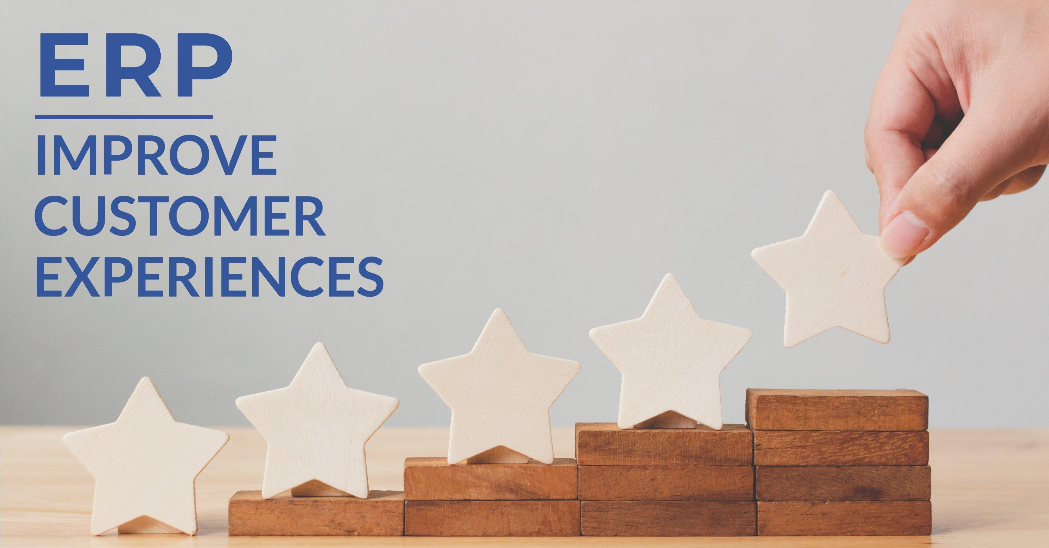 How ERP Creates Better Customer Experiences