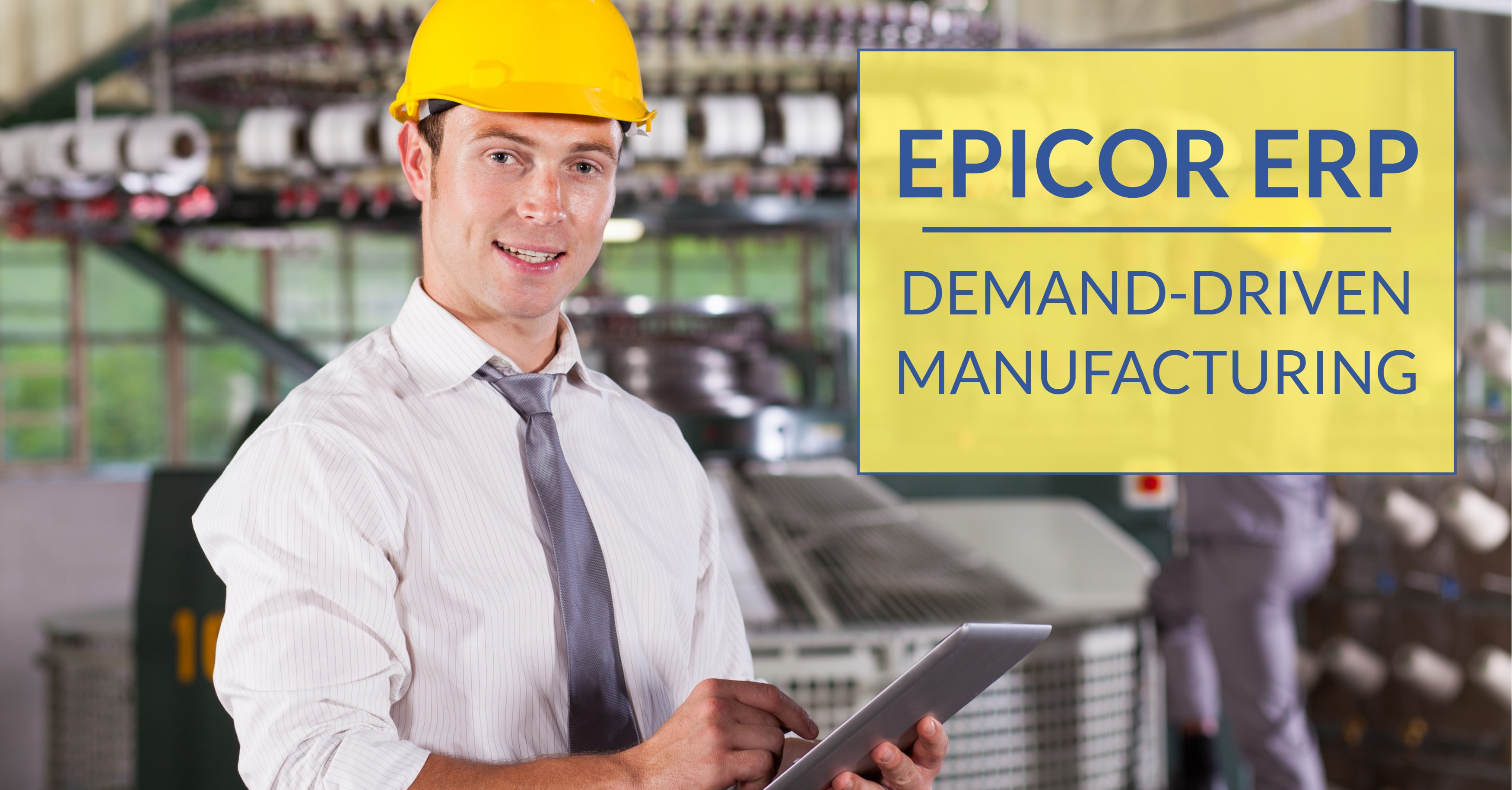 Embrace Demand-Driven Manufacturing with ERP