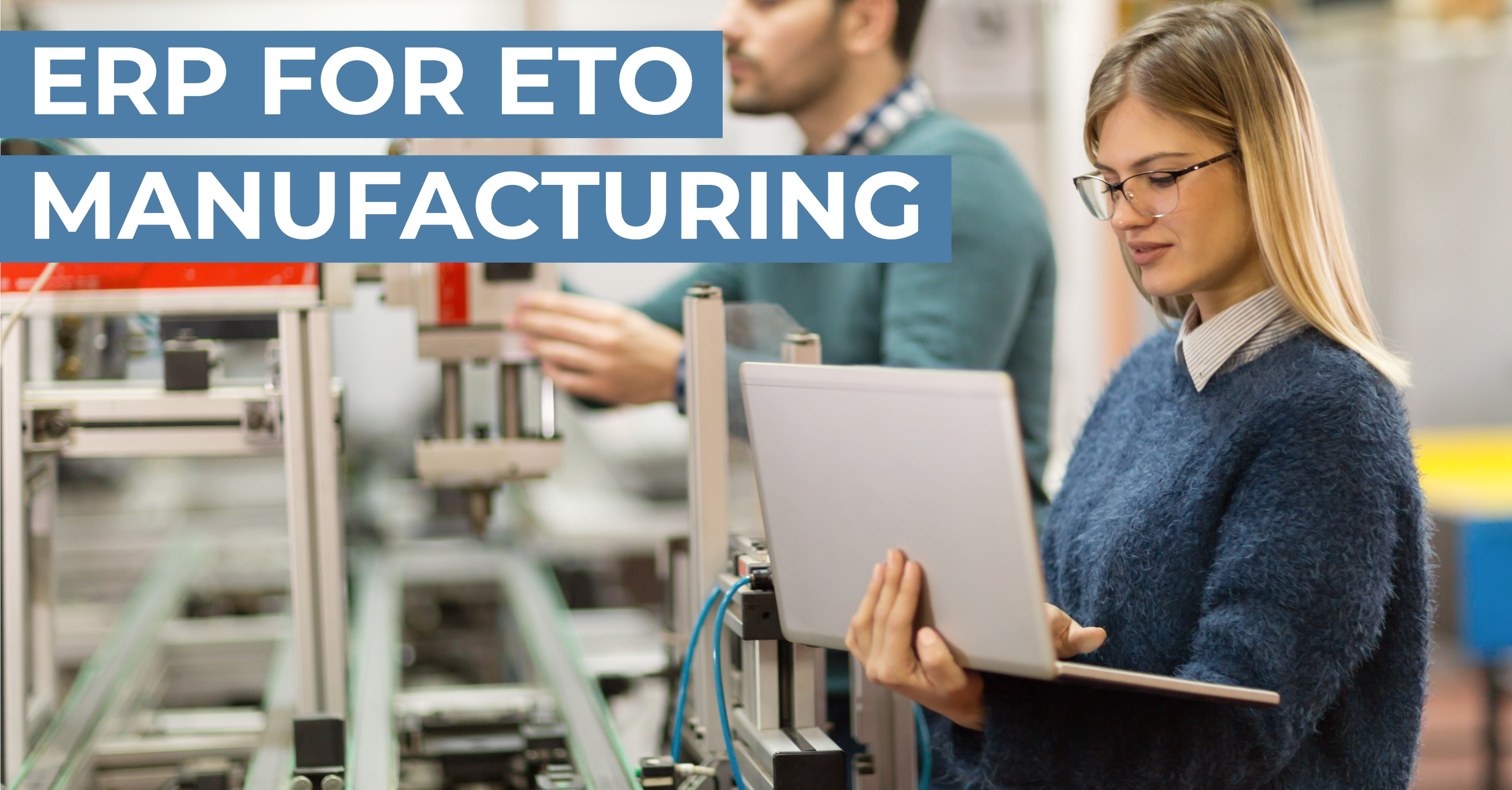 ERP Essentials for ETO Manufacturing