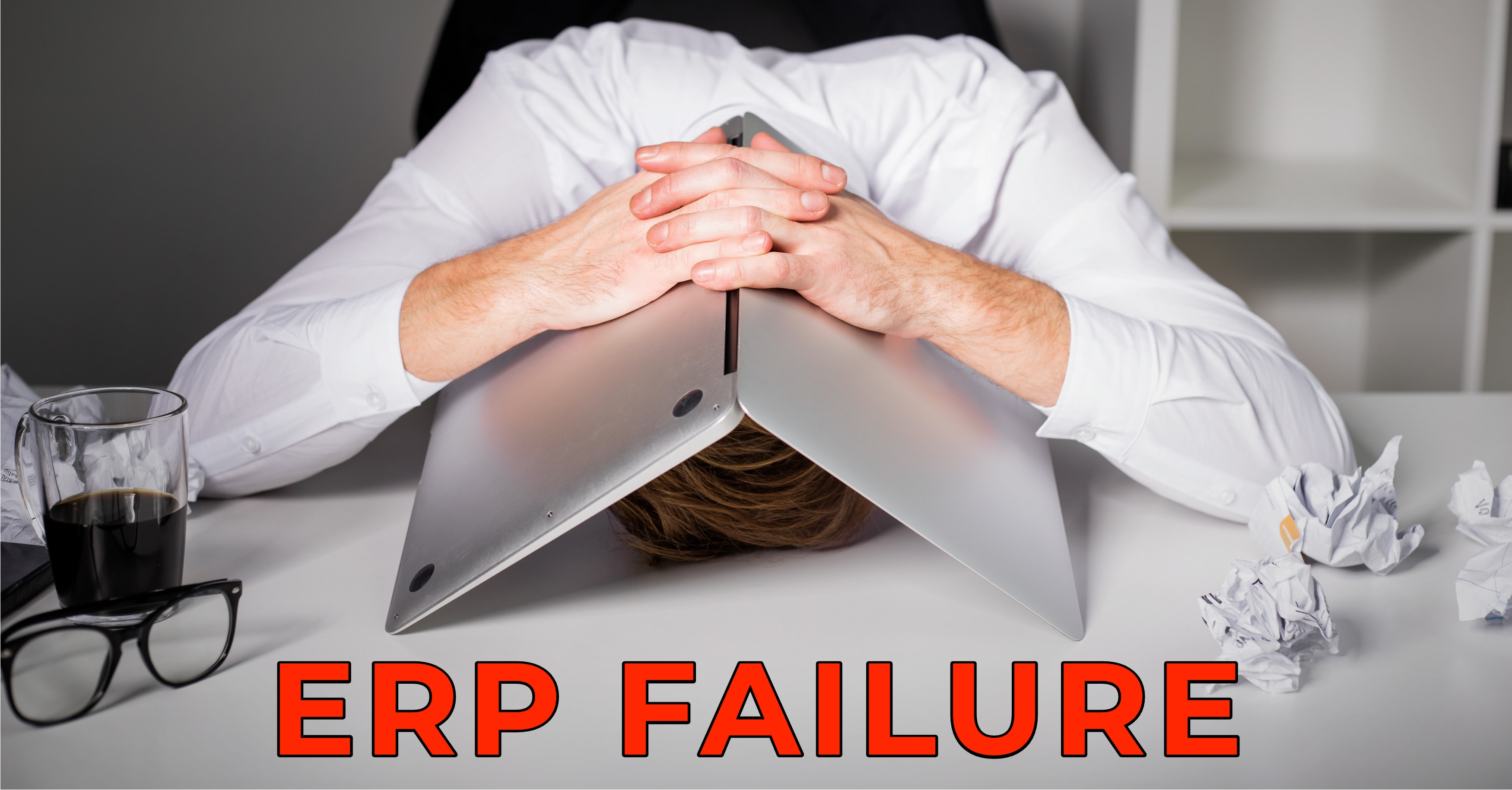 5 Reasons Why ERP Projects Fail
