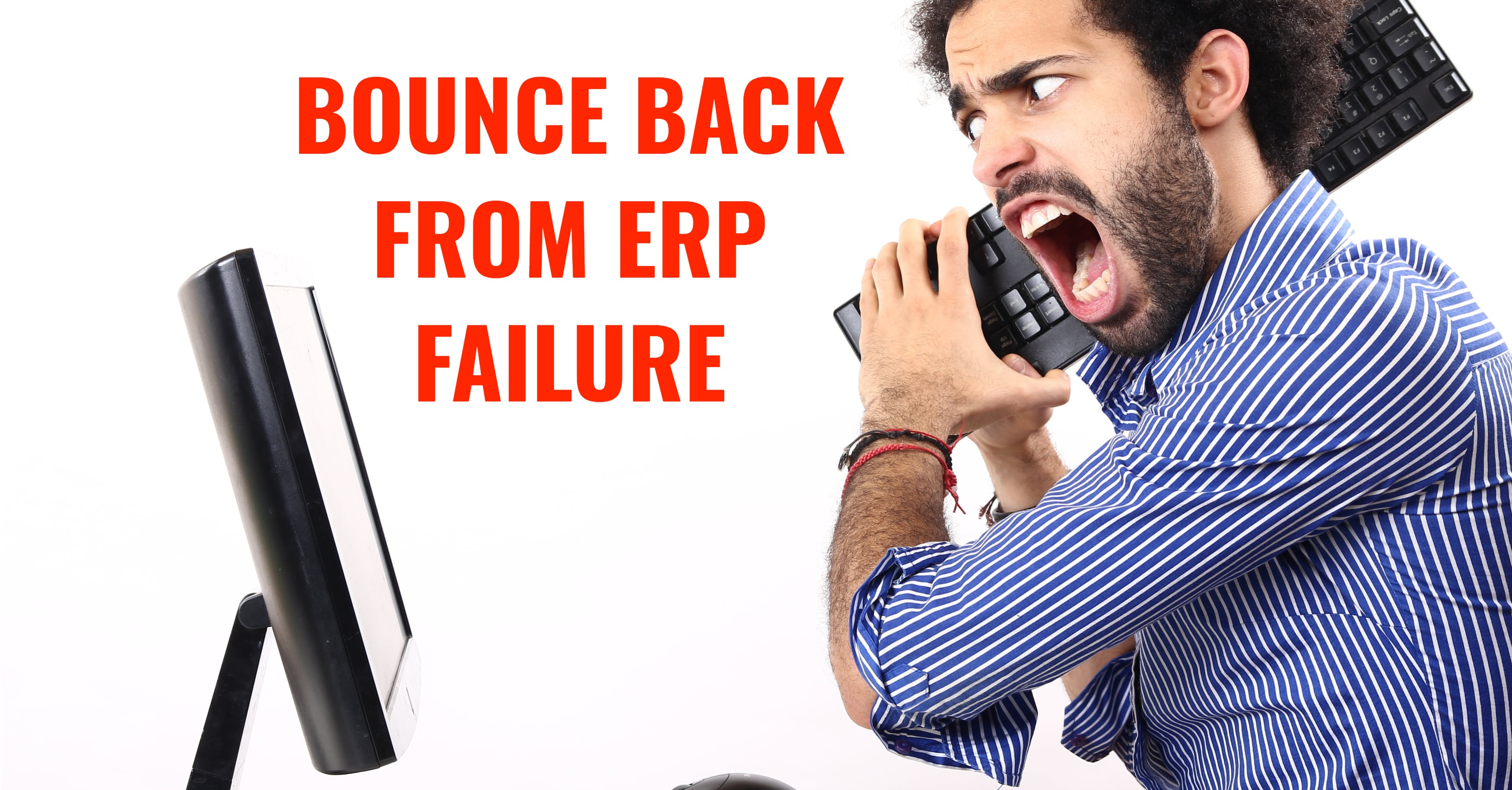 Bounce Back from ERP Failure