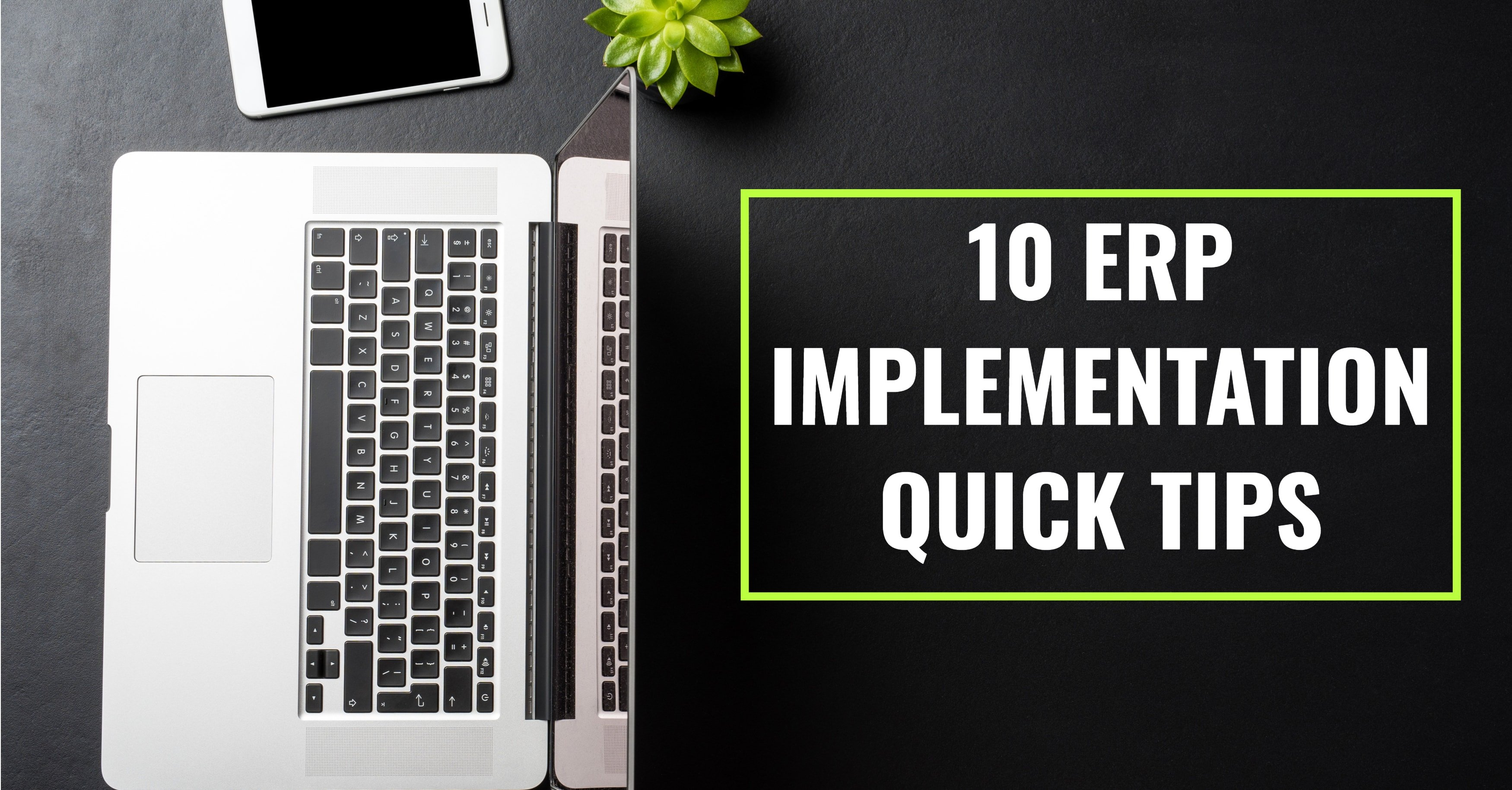 10 ERP Implementation Quick Tips