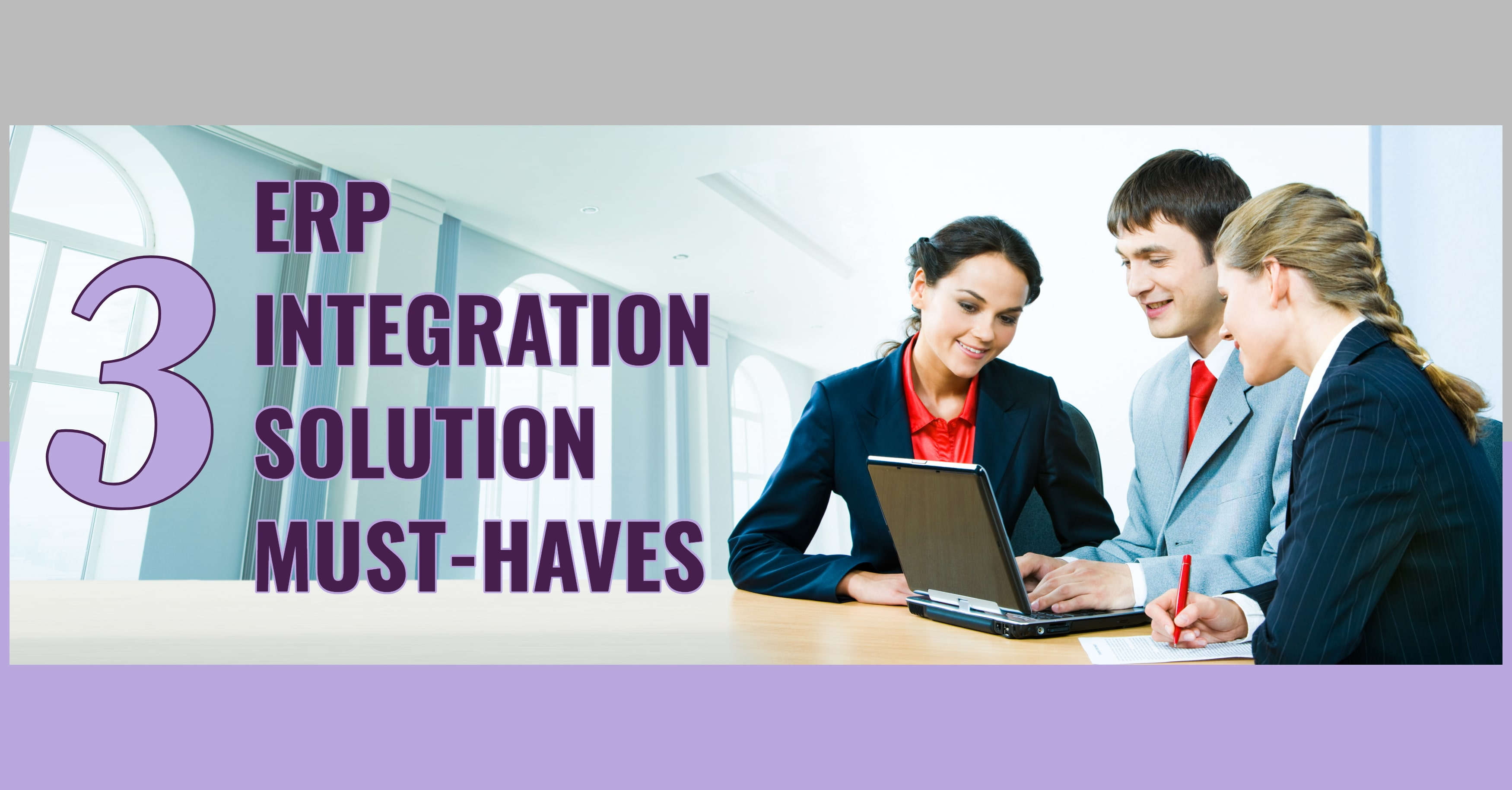 3 ERP Integration Solution Must-Haves