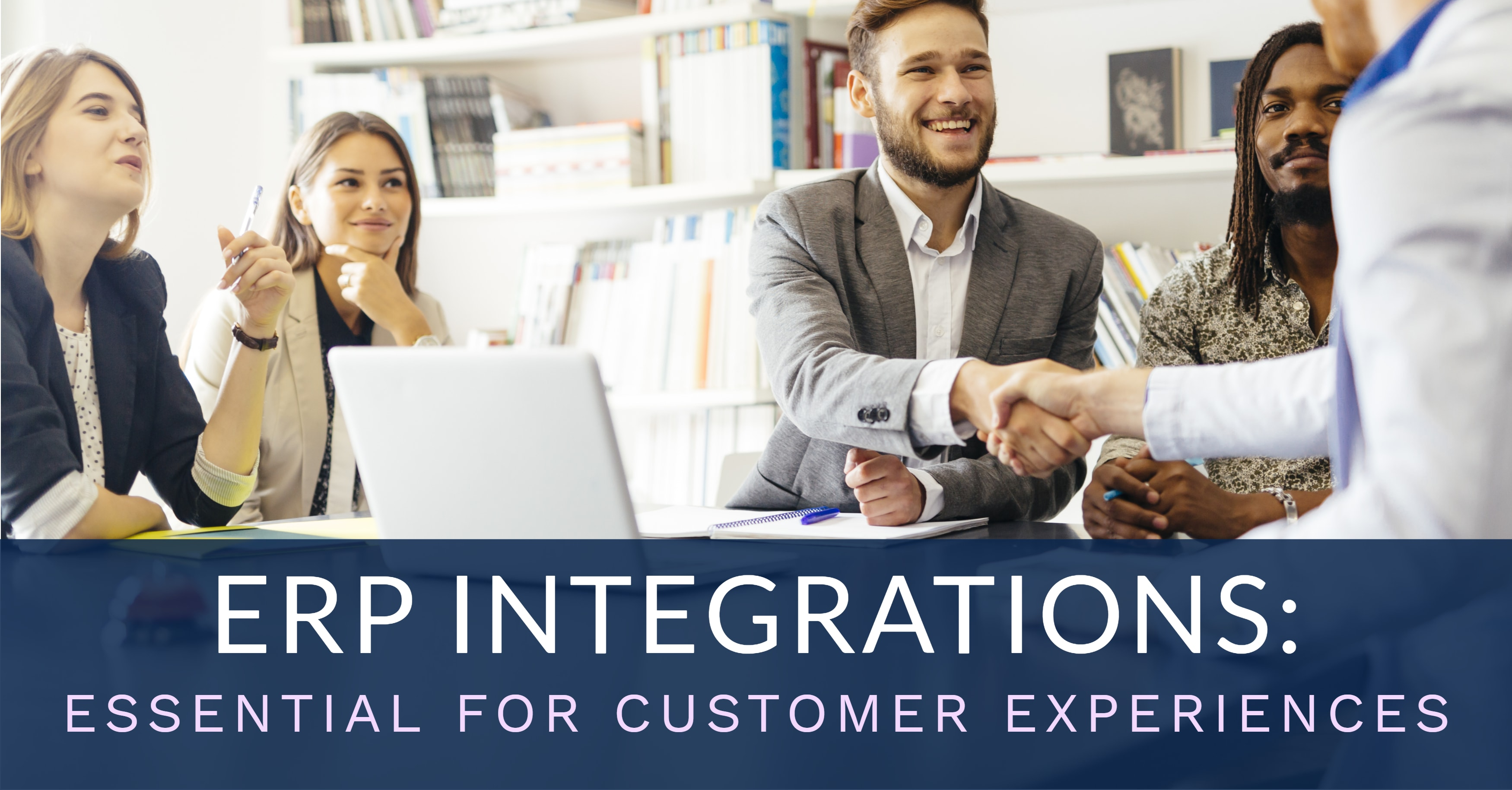 ERP Integrations: Essential for Customer Experiences