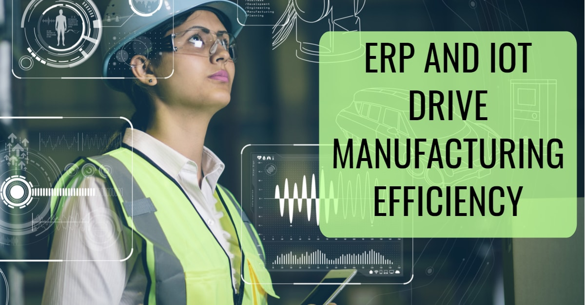 ERP and IoT Drive Manufacturing Efficiency