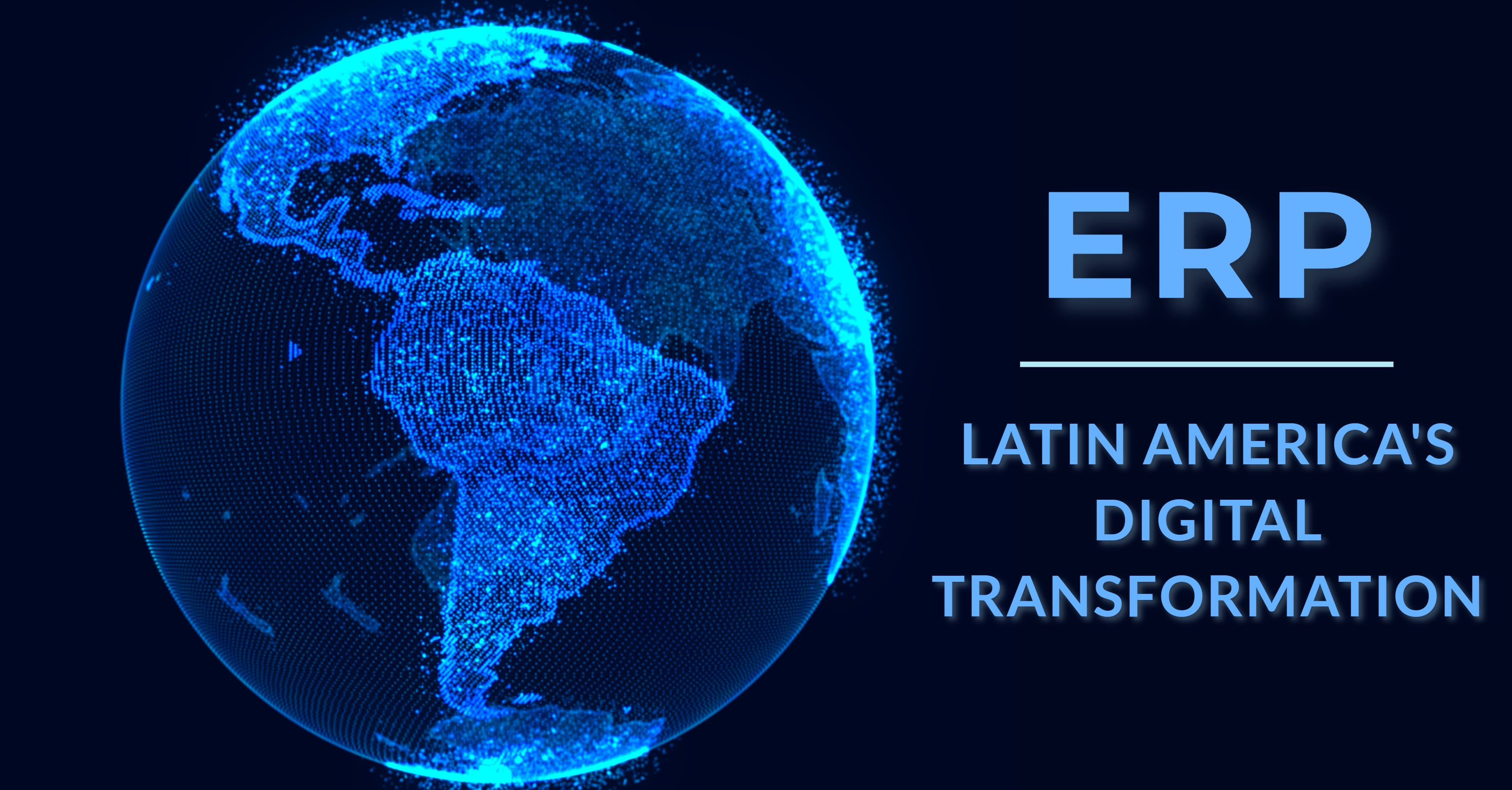 ERP's Role in Latin America's Digital Transformation
