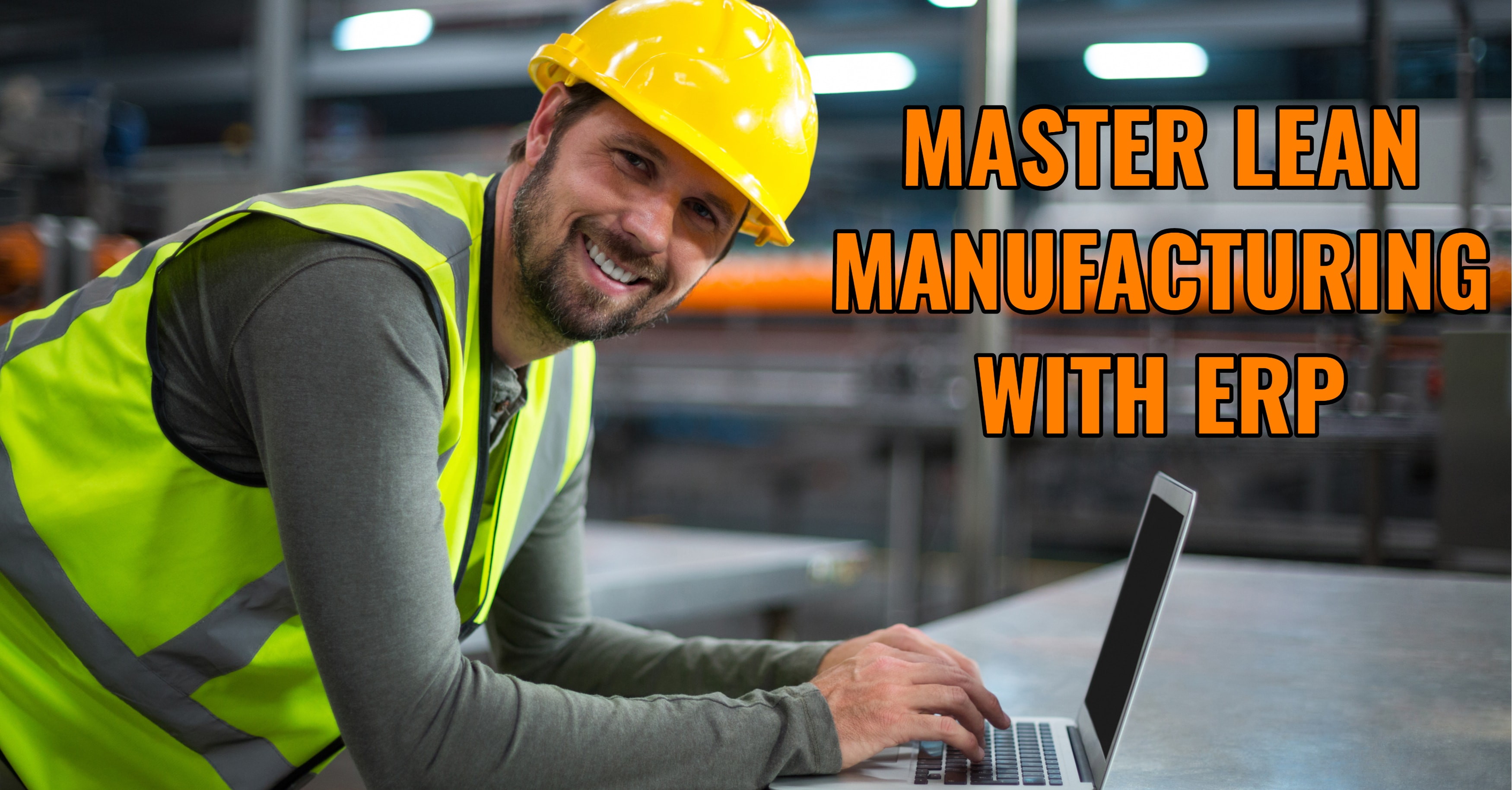 Master Lean Manufacturing With ERP