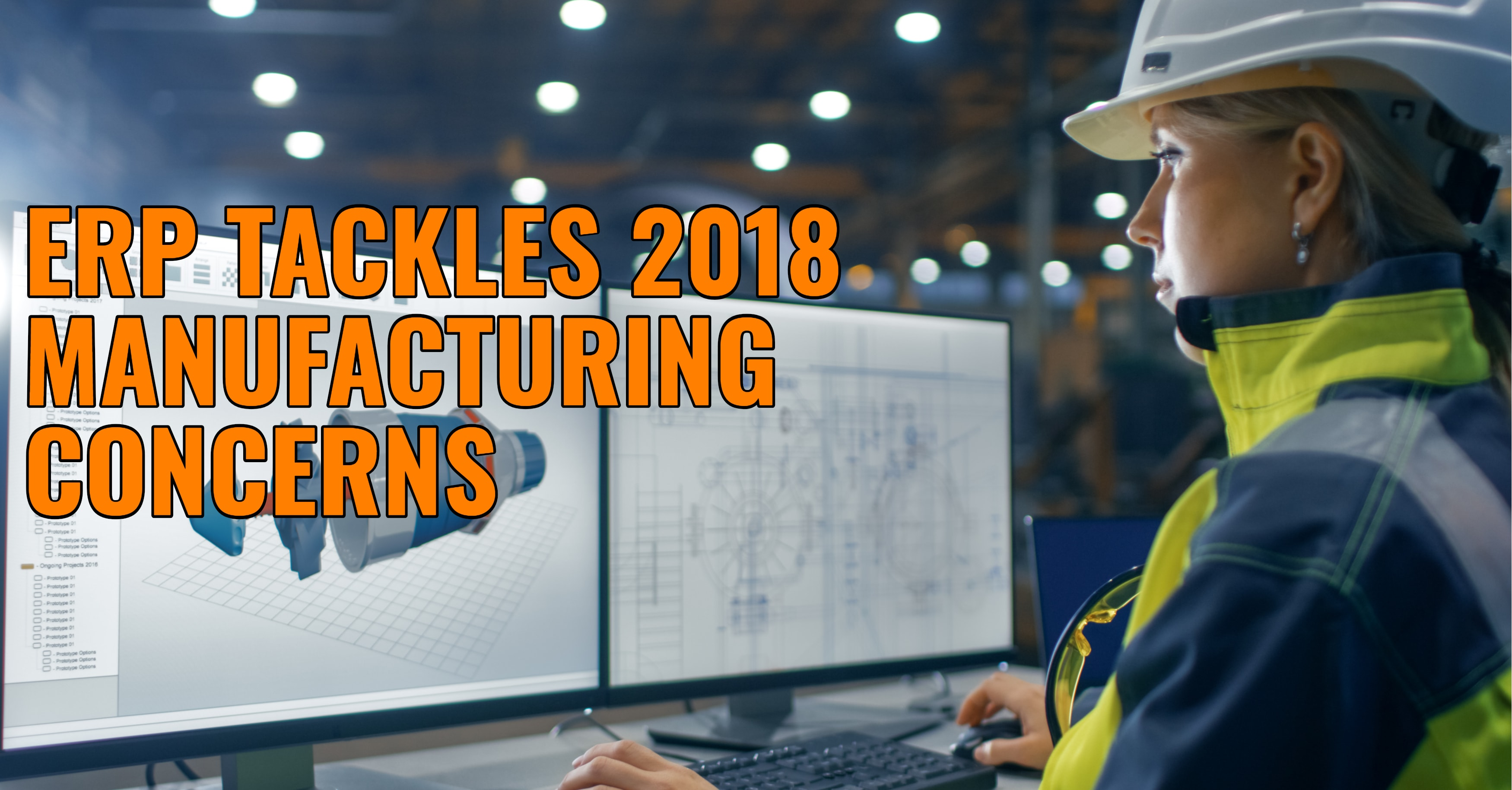 ERP Tackles 2018 Manufacturing Concerns