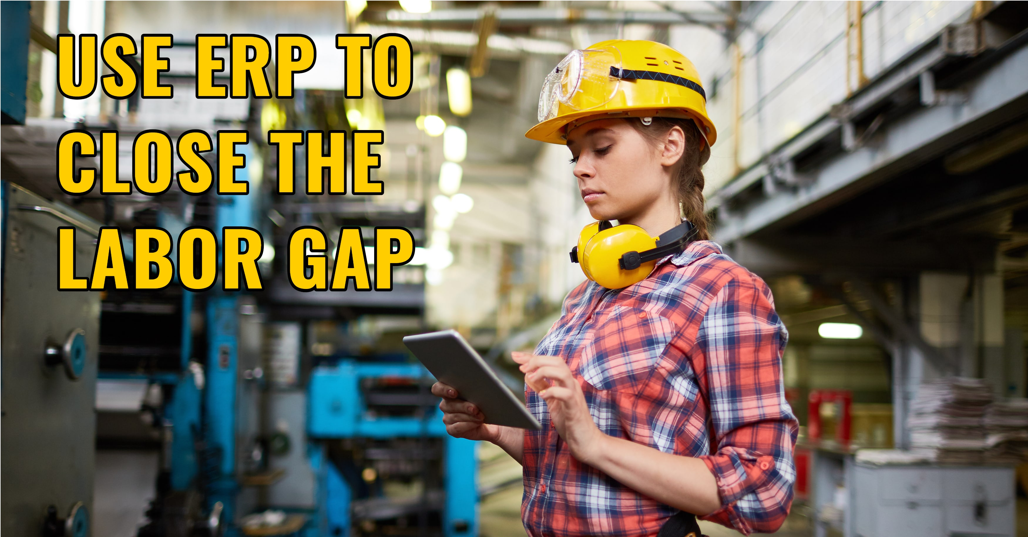 How Can ERP Help Manufacturers with Labor Shortages?
