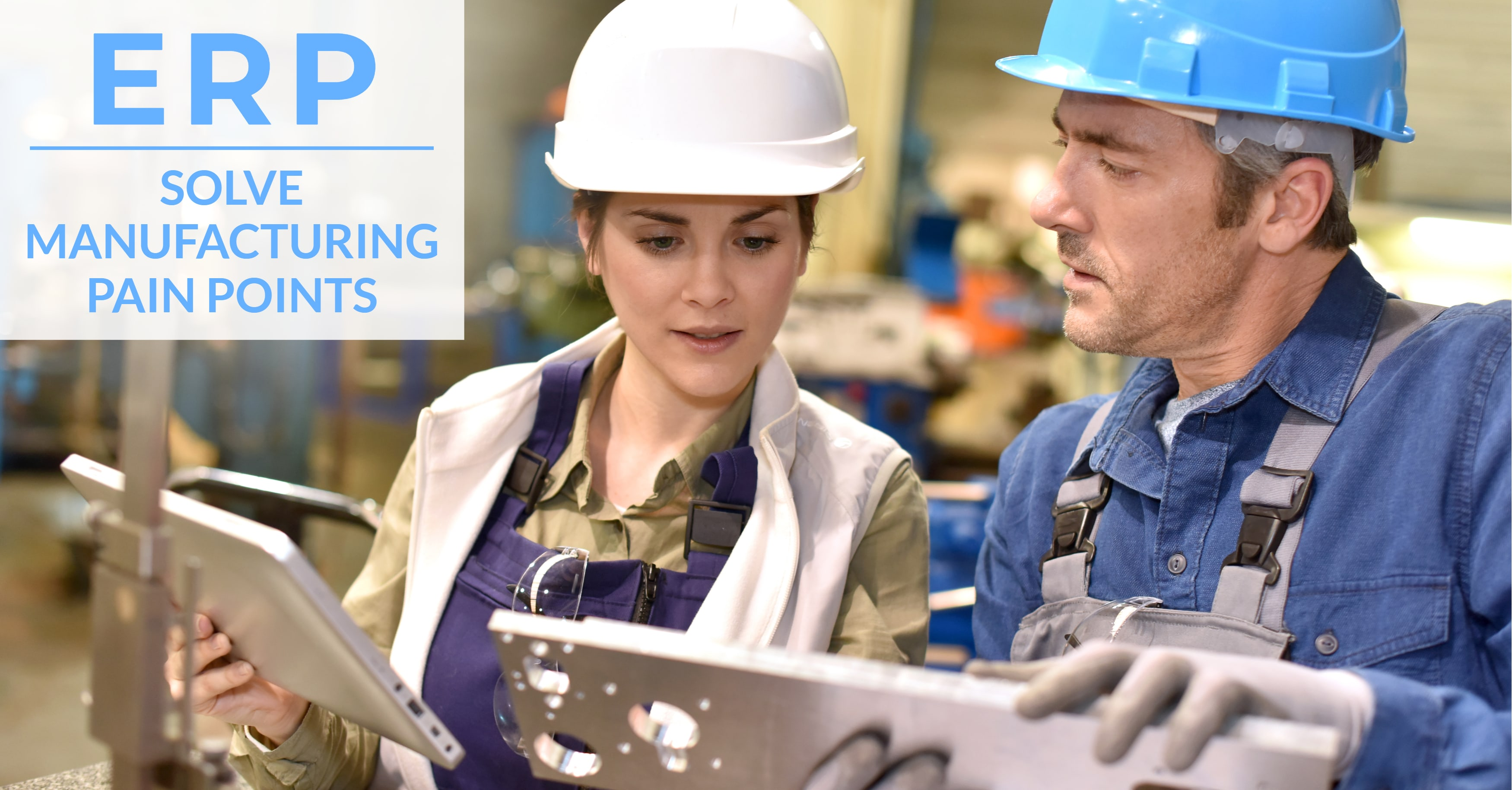 How Can Epicor ERP Solve Manufacturing Pain Points?