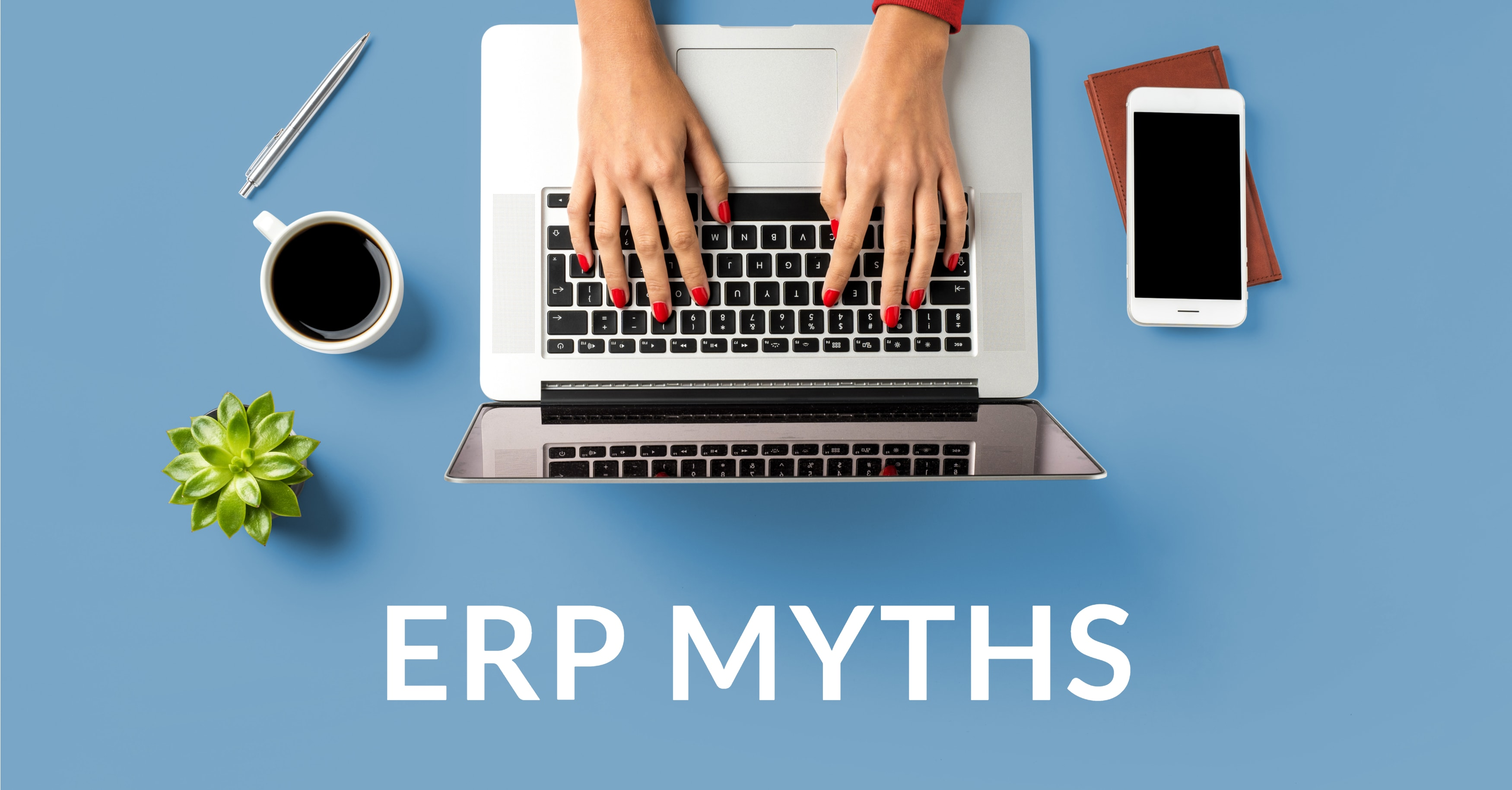 Don't Believe These ERP Myths