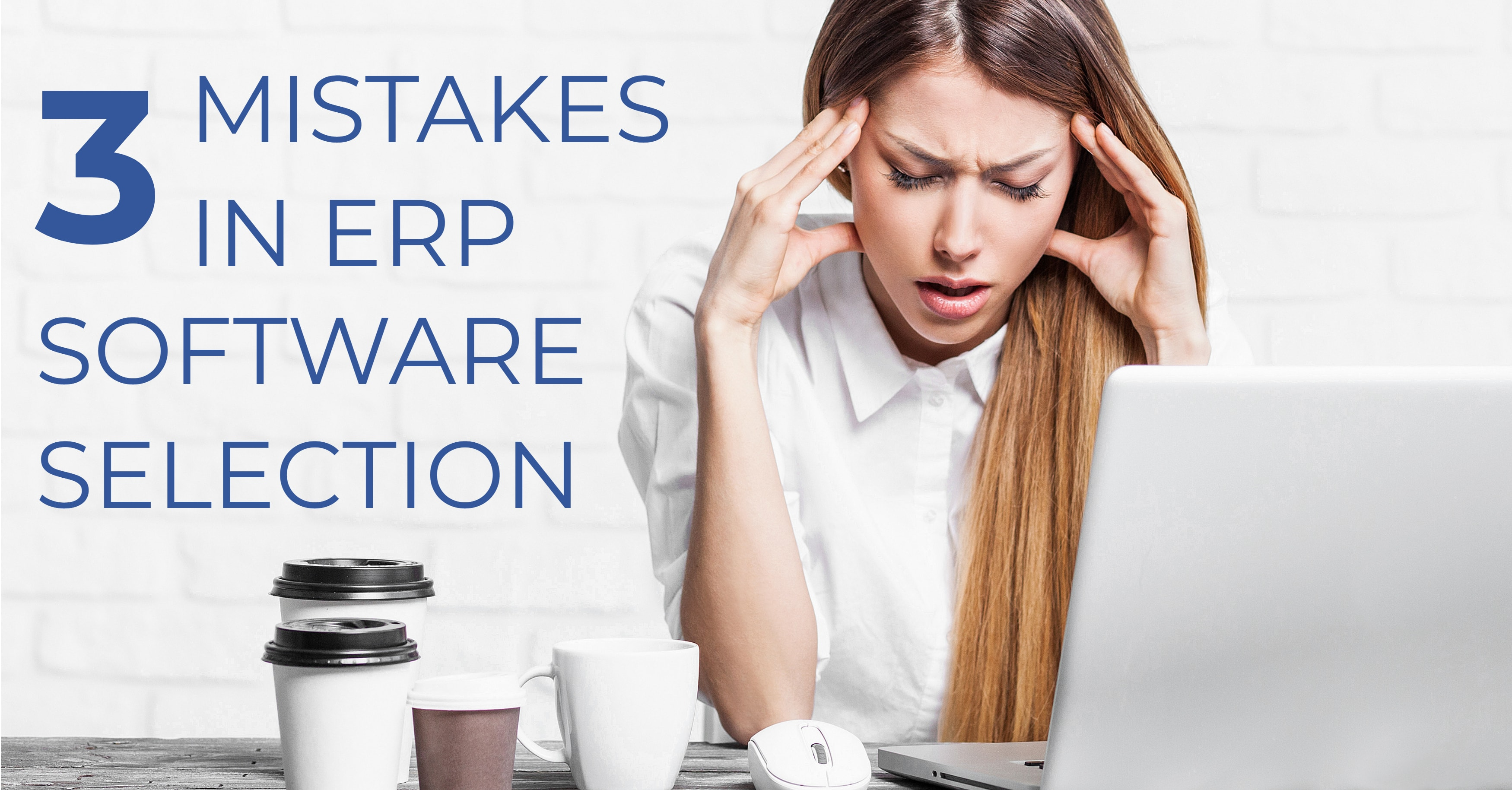 3 Mistakes in ERP Software Selection